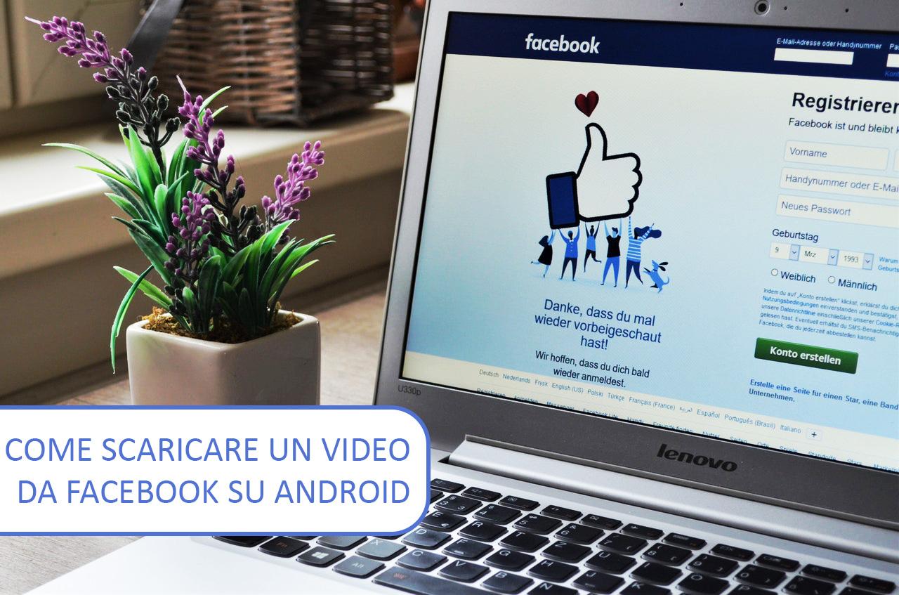 Come scaricare un video da Facebook su Android