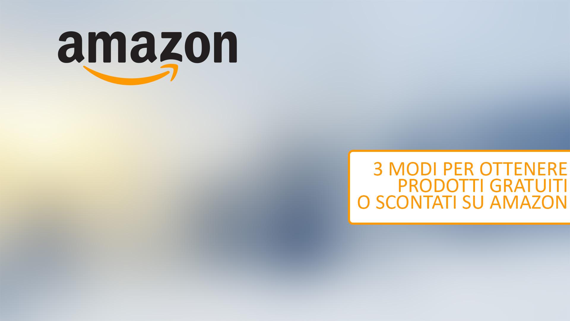 3 modi per ottenere prodotti gratuiti o scontati su Amazon