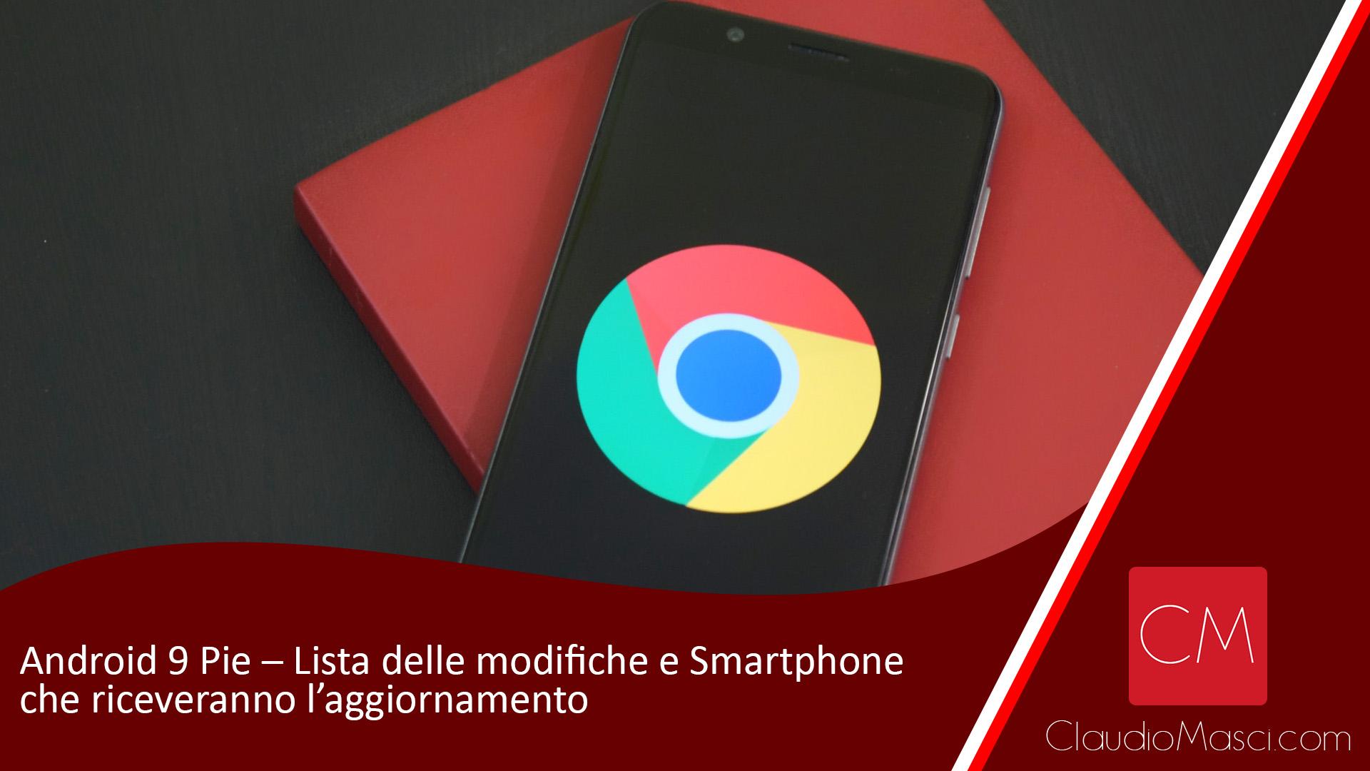 Android 9 Pie – Lista delle modifiche e Smartphone che riceveranno l'aggiornamento