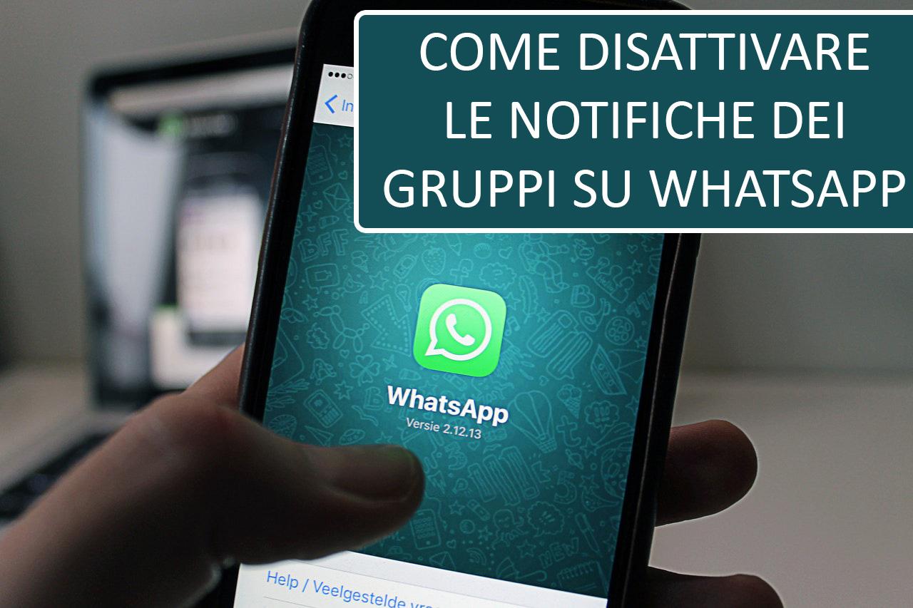 Come disattivare le notifiche per i gruppi di Whatsapp