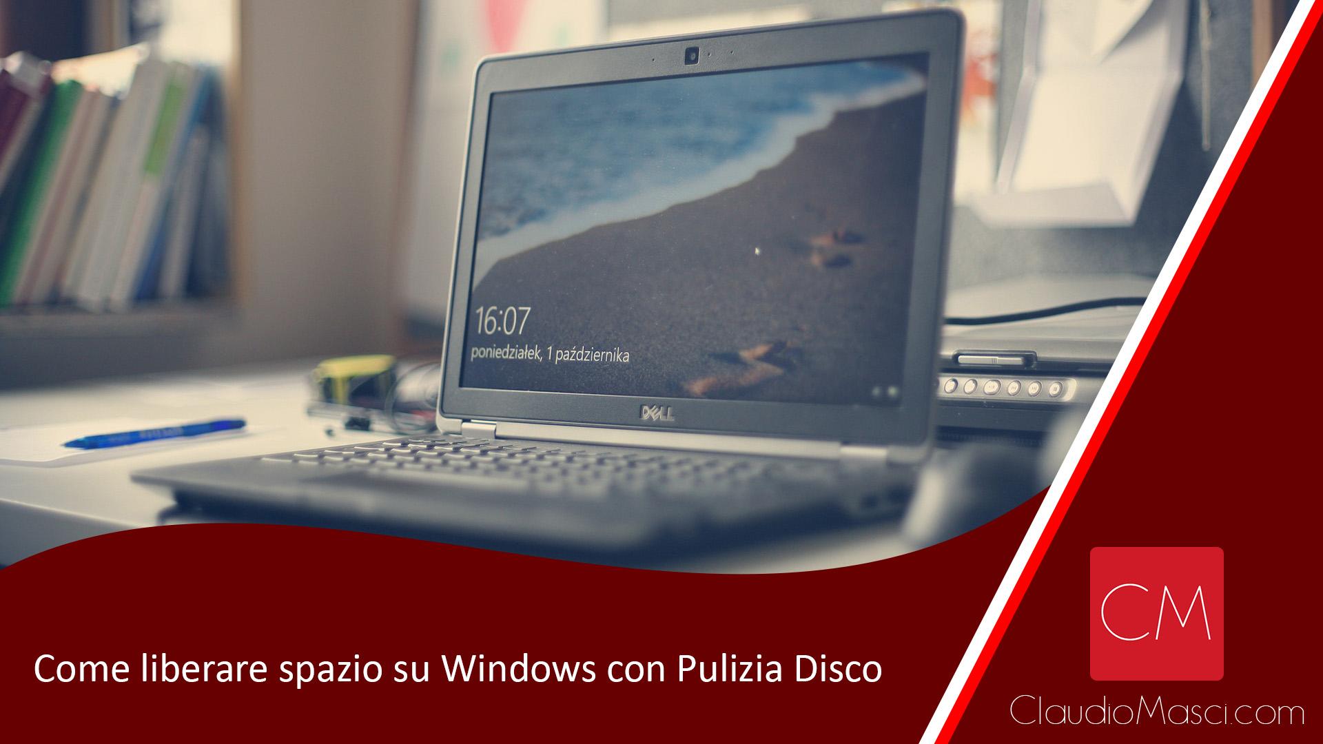 Liberare spazio su Windows con Pulizia Disco