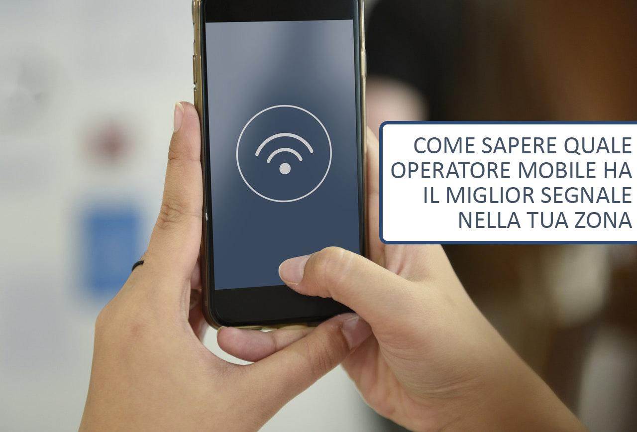 Come sapere quale operatore mobile ha miglior segnale nella propria zona