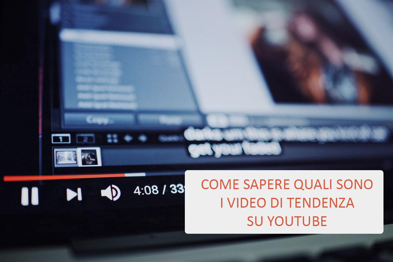 come sapere quali sono i video di tendenza su Youtube in Italia e nel mondo
