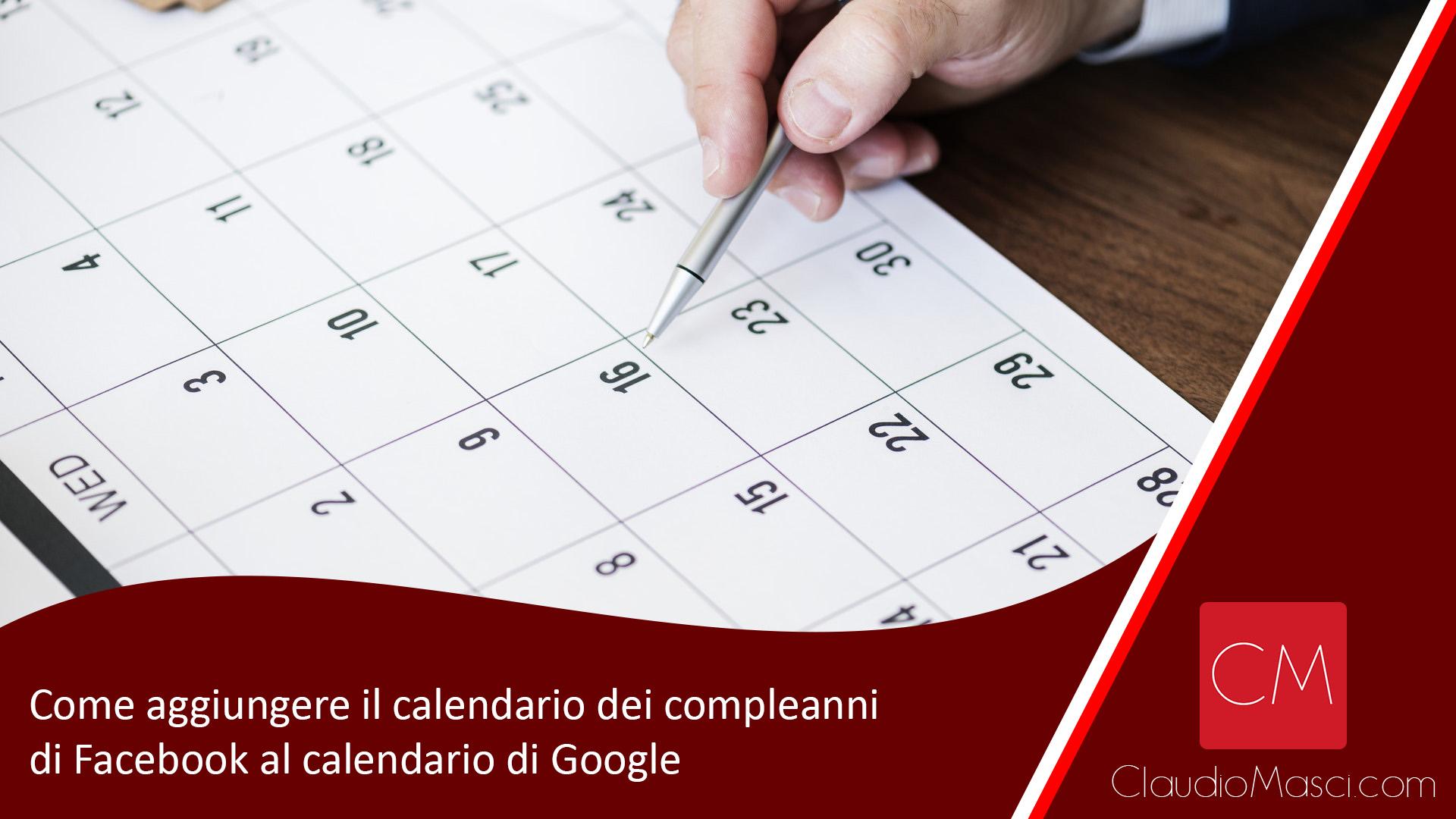 Come aggiungere il calendario dei compleanni di Facebook al calendario di Google