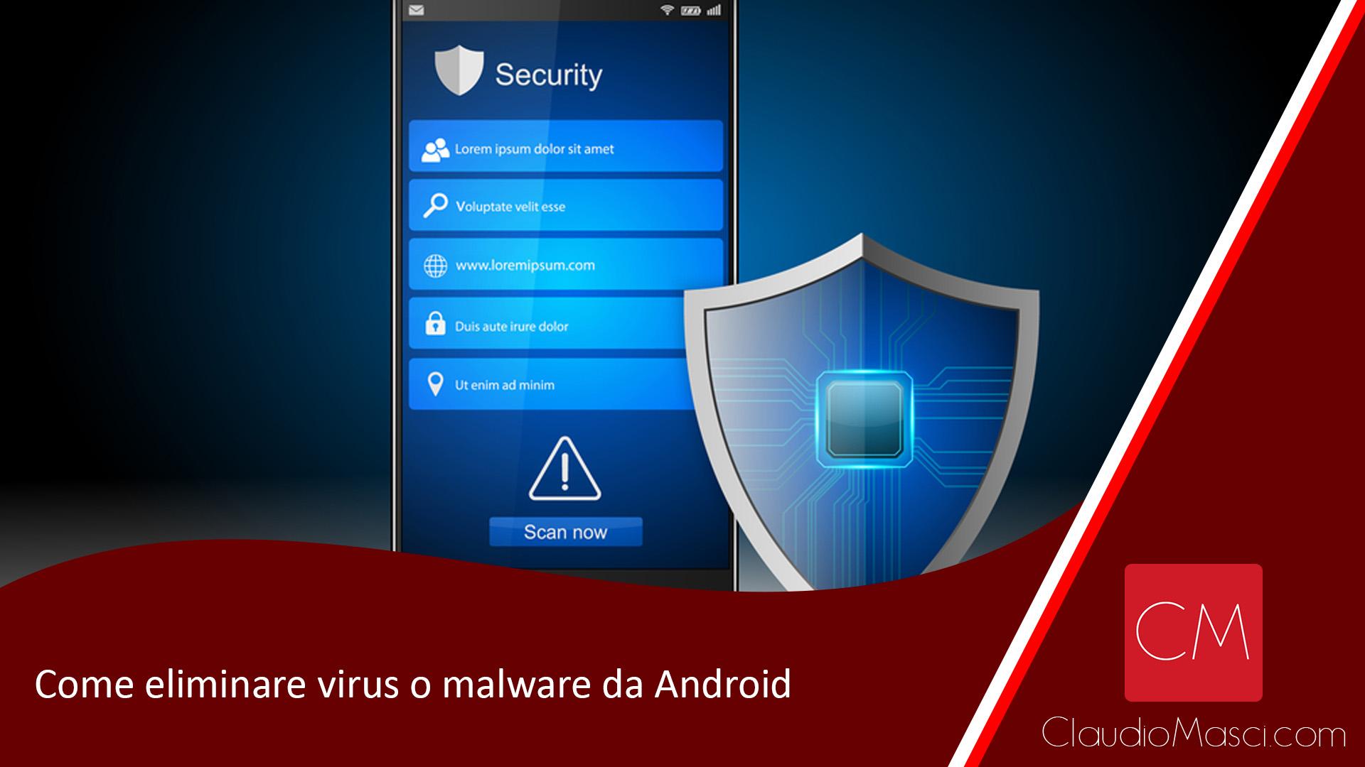 Come rimuovere virus o malware da Android
