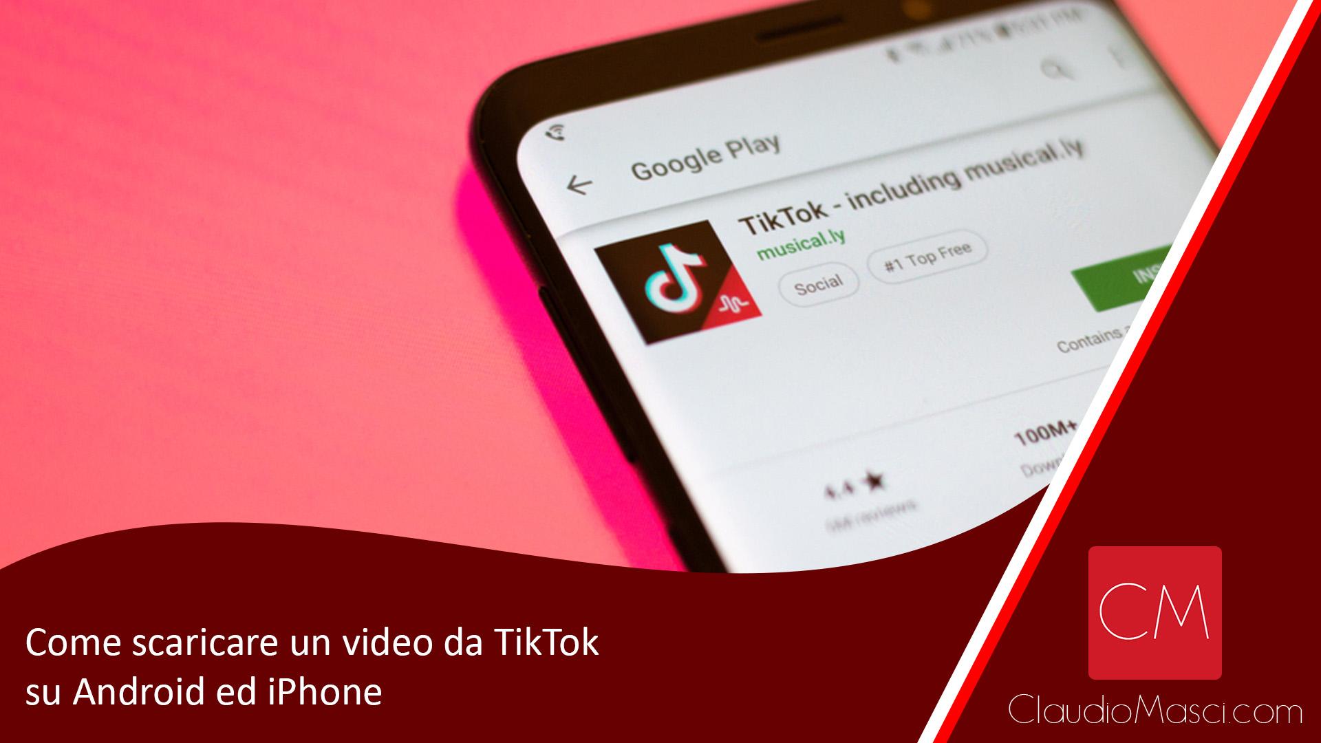 Come scaricare un video da TikTok su Android ed iPhone