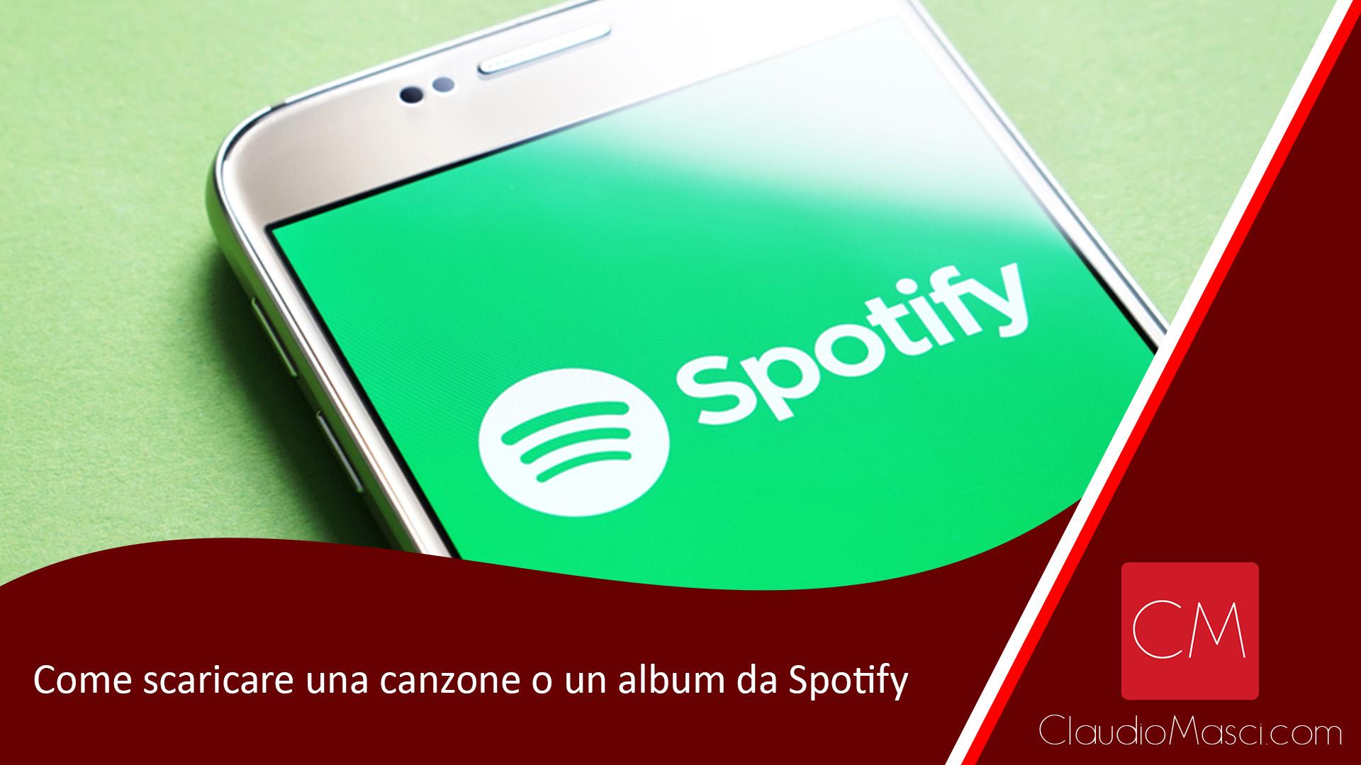 Come scaricare una canzone o un album da Spotify