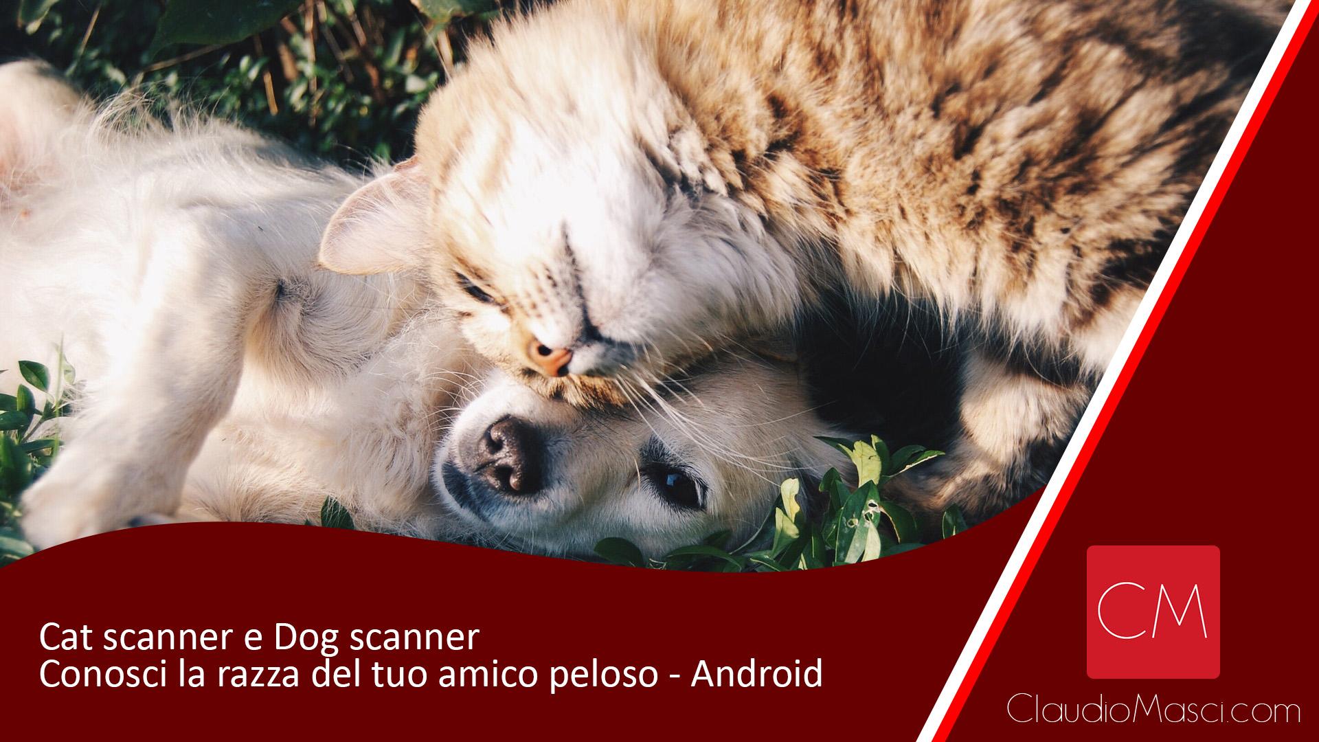 Cat scanner e Dog scanner – conosci la razza del tuo amico peloso