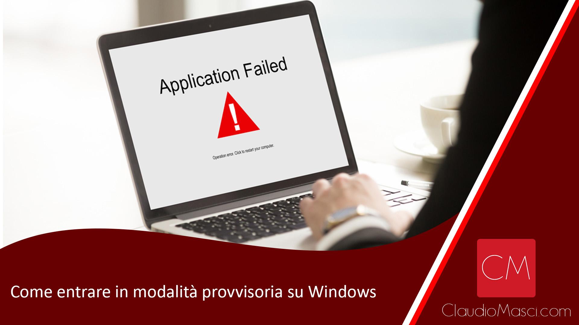 Come entrare in modalità provvisoria su Windows