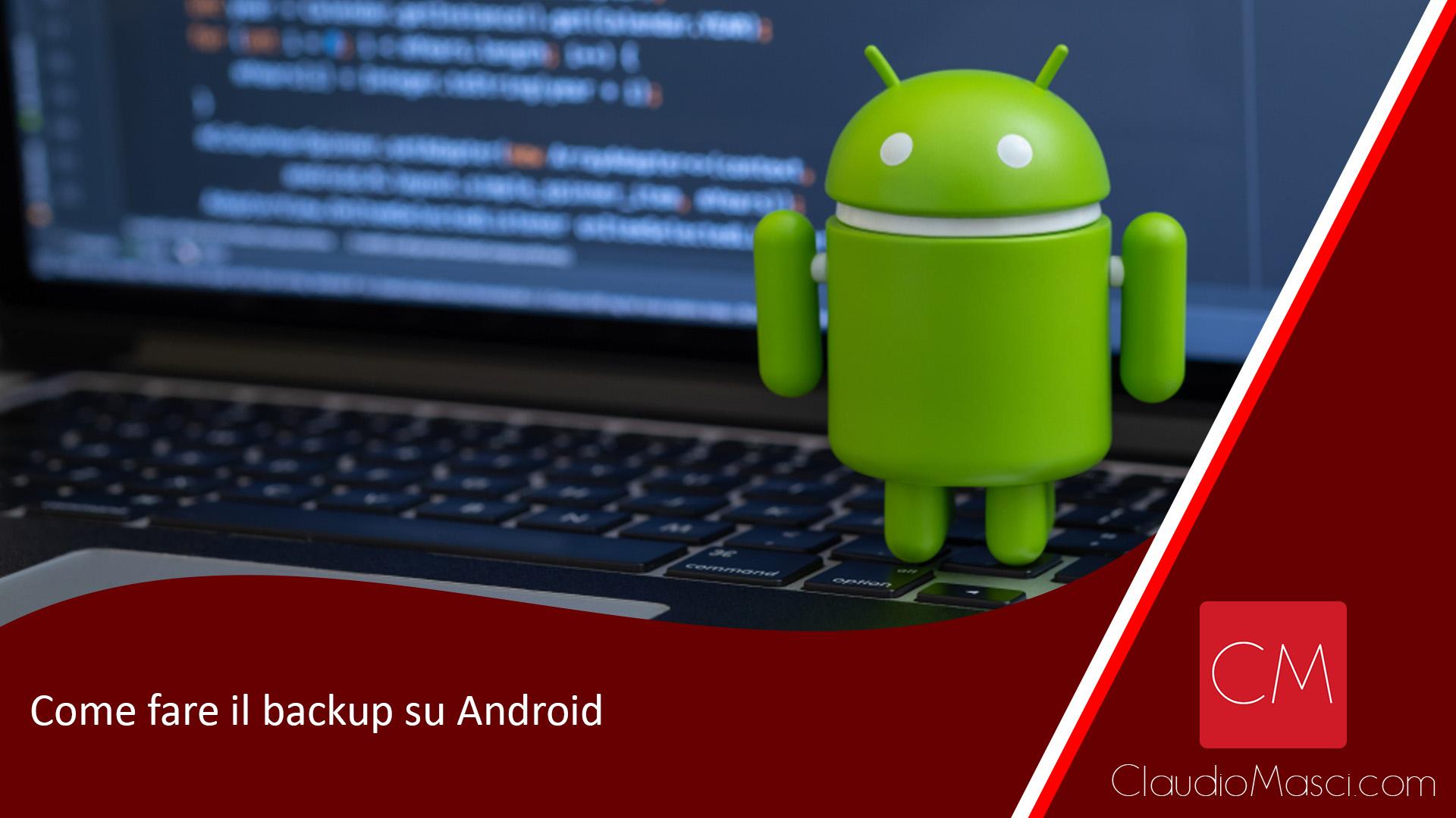 Come fare il backup su Android