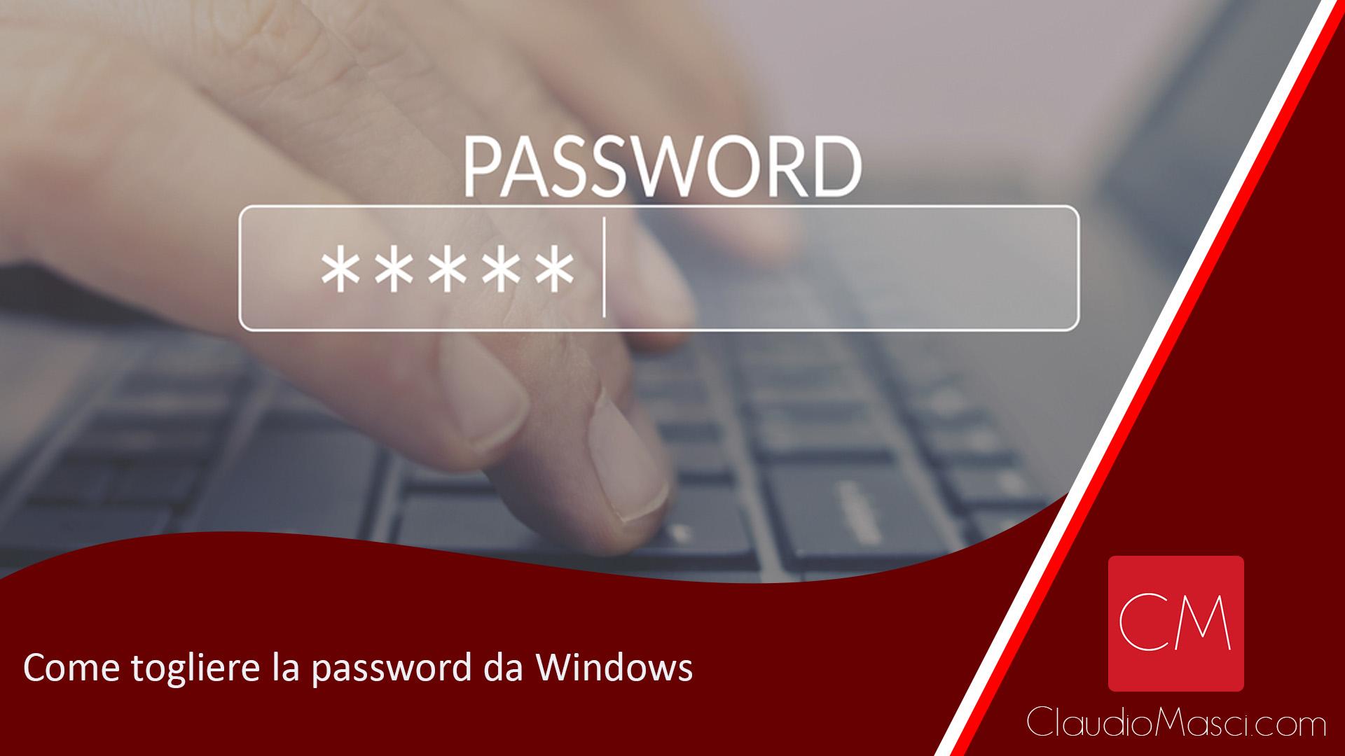 Come togliere la password da Windows