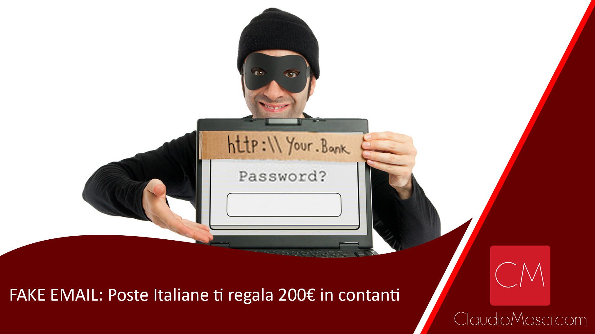 FAKE EMAIL: Poste Italiane ti regala 200€ in contanti
