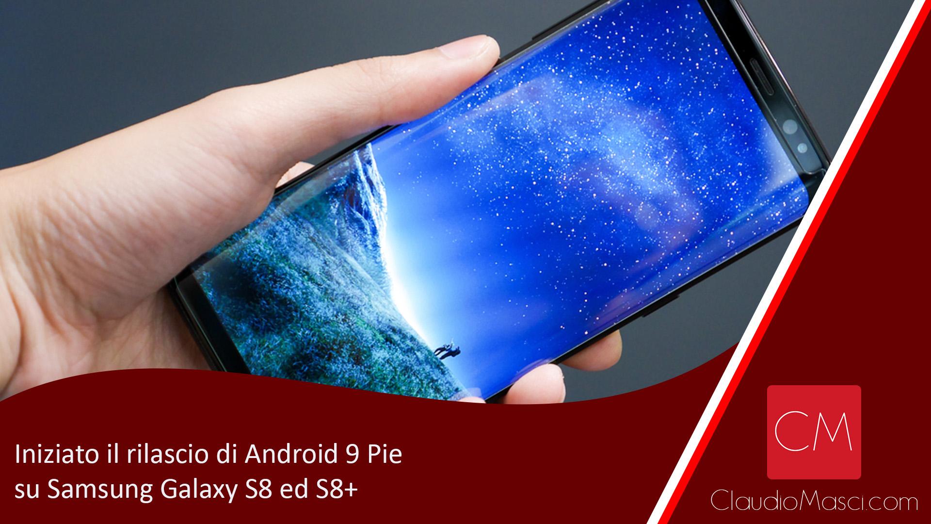 Iniziato il rilascio di Android 9 Pie su Samsung Galaxy S8 ed S8+