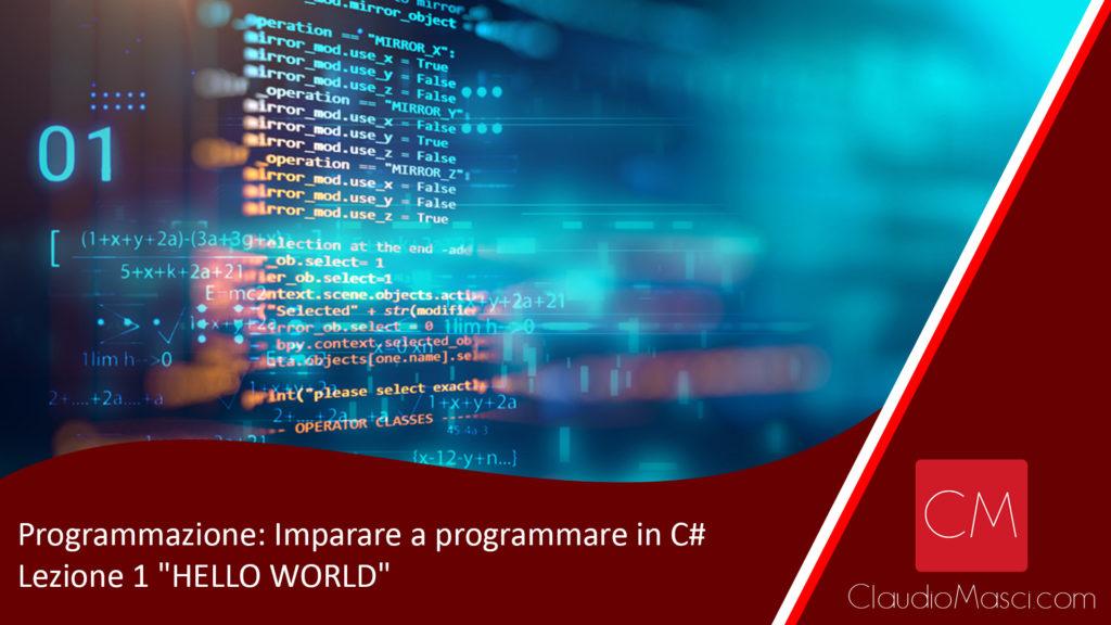 Programmazione Imparare a programmare in C - Lezione 1 Hello World