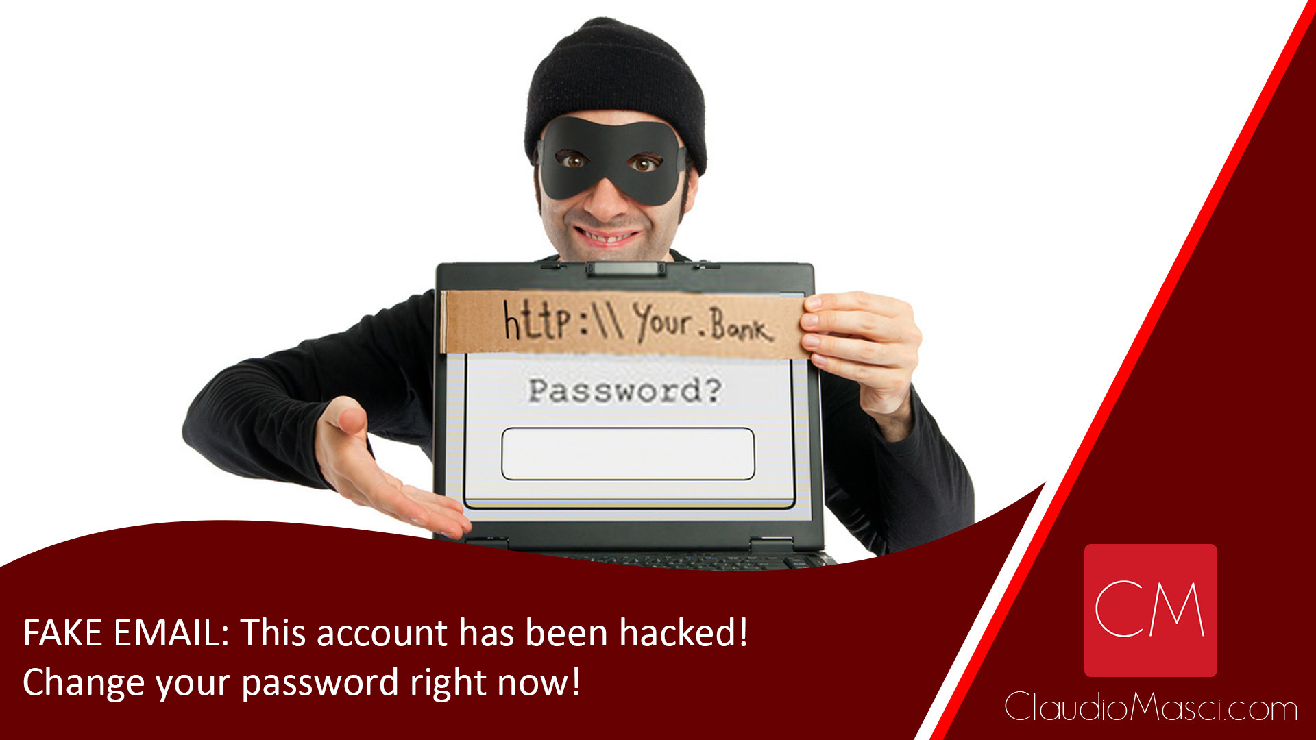 FAKE EMAIL: This account has been hacked! Change your password right now!