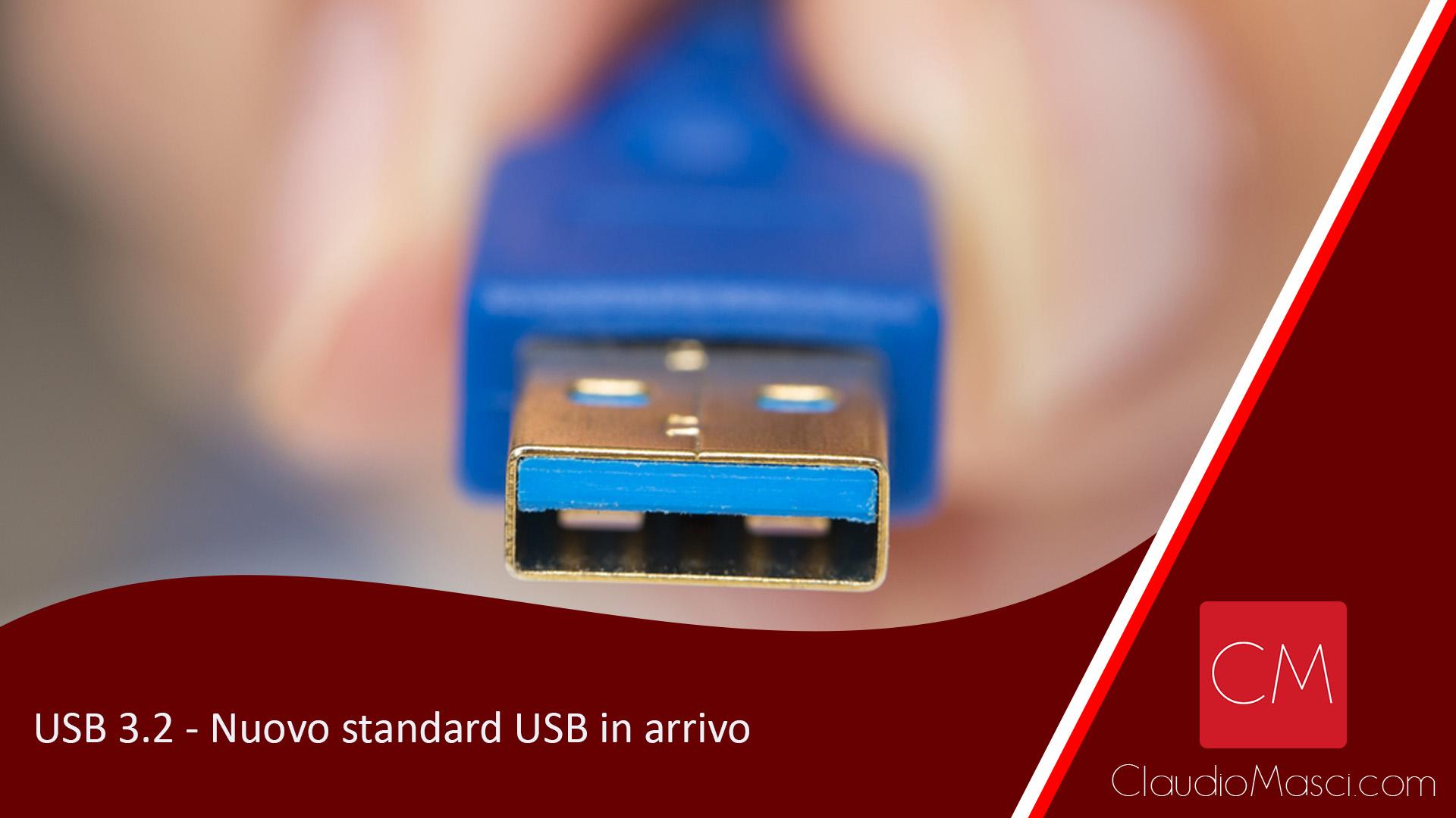 USB 3.2 – Nuovo standard USB in arrivo