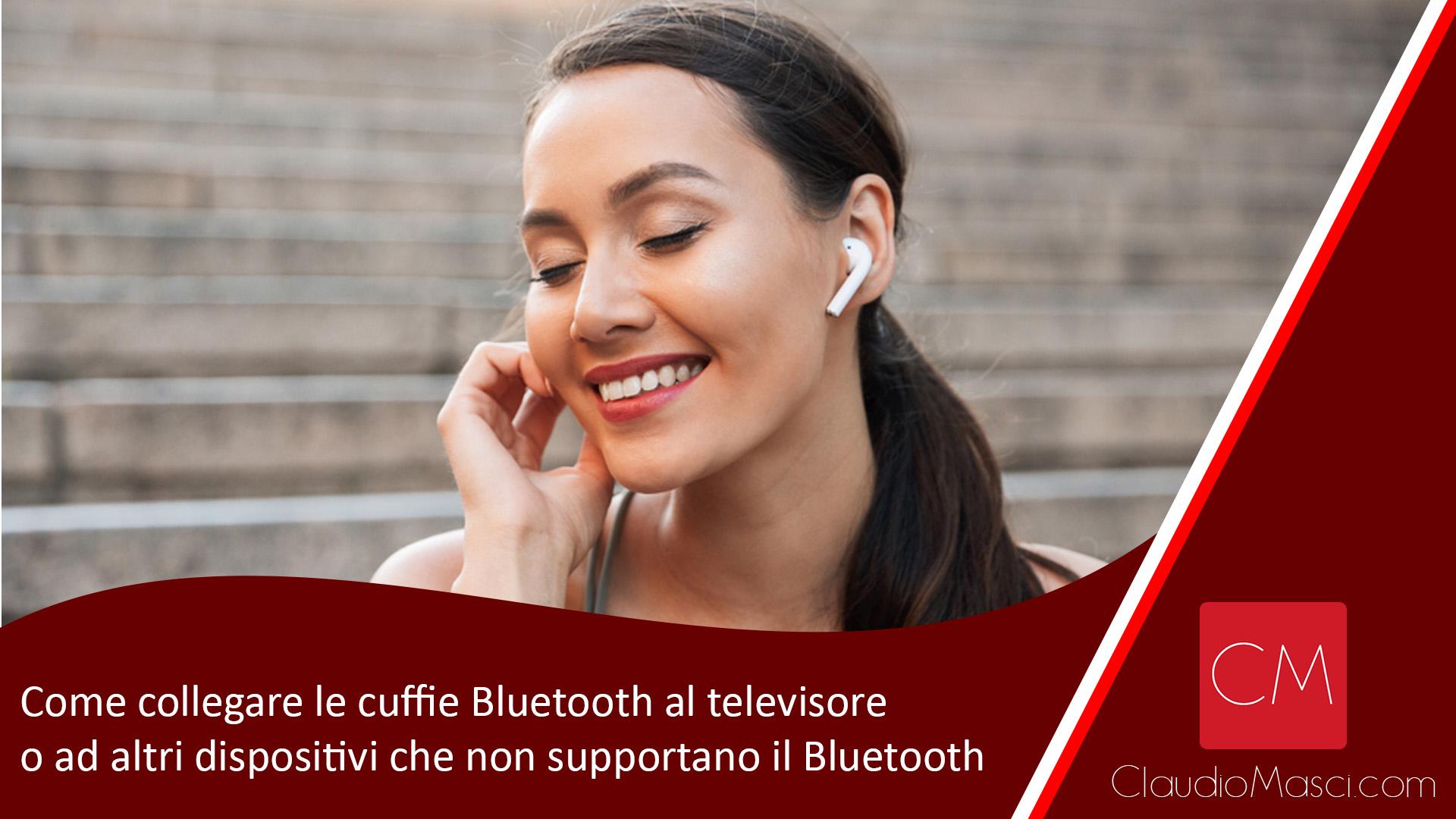 Come collegare le cuffie Bluetooth al televisore o ad altri dispositivi che non supportano il Bluetooth