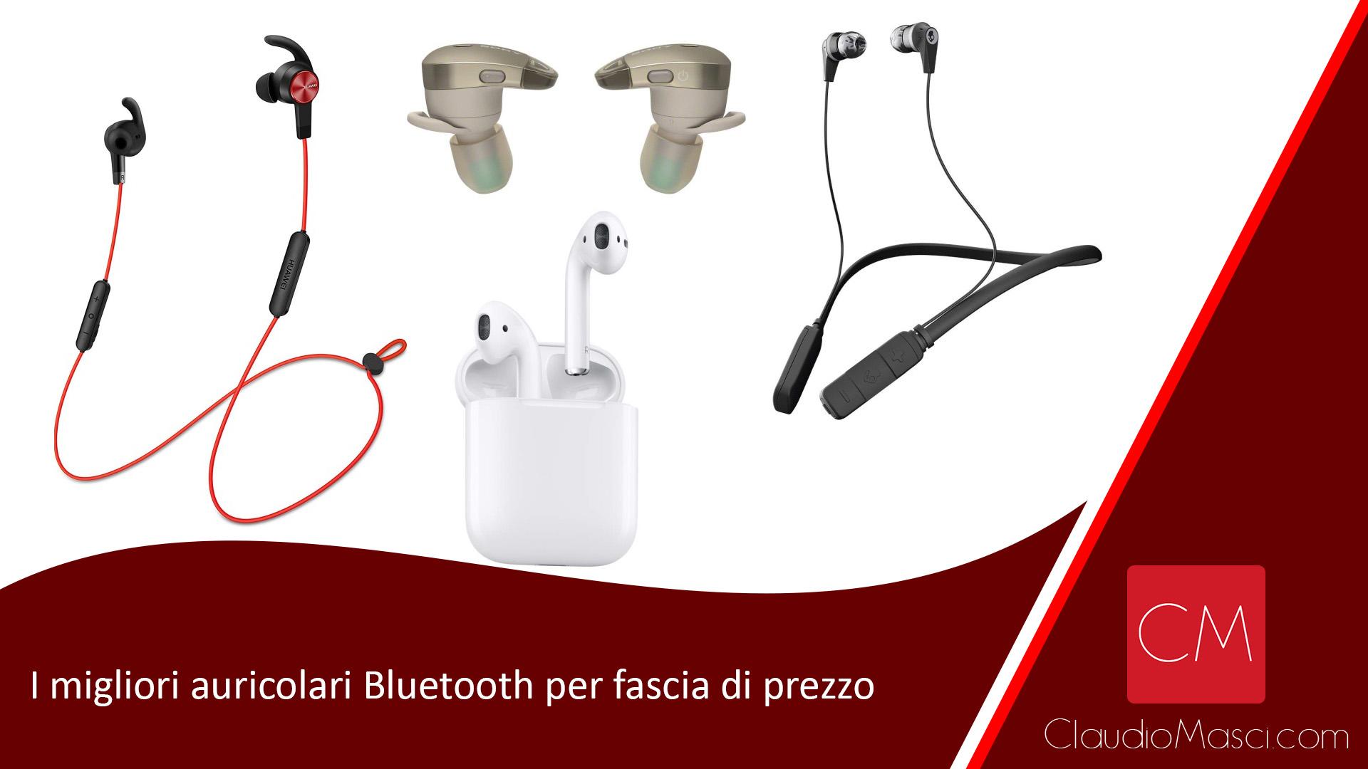 I migliori auricolari Bluetooth per fascia di prezzo