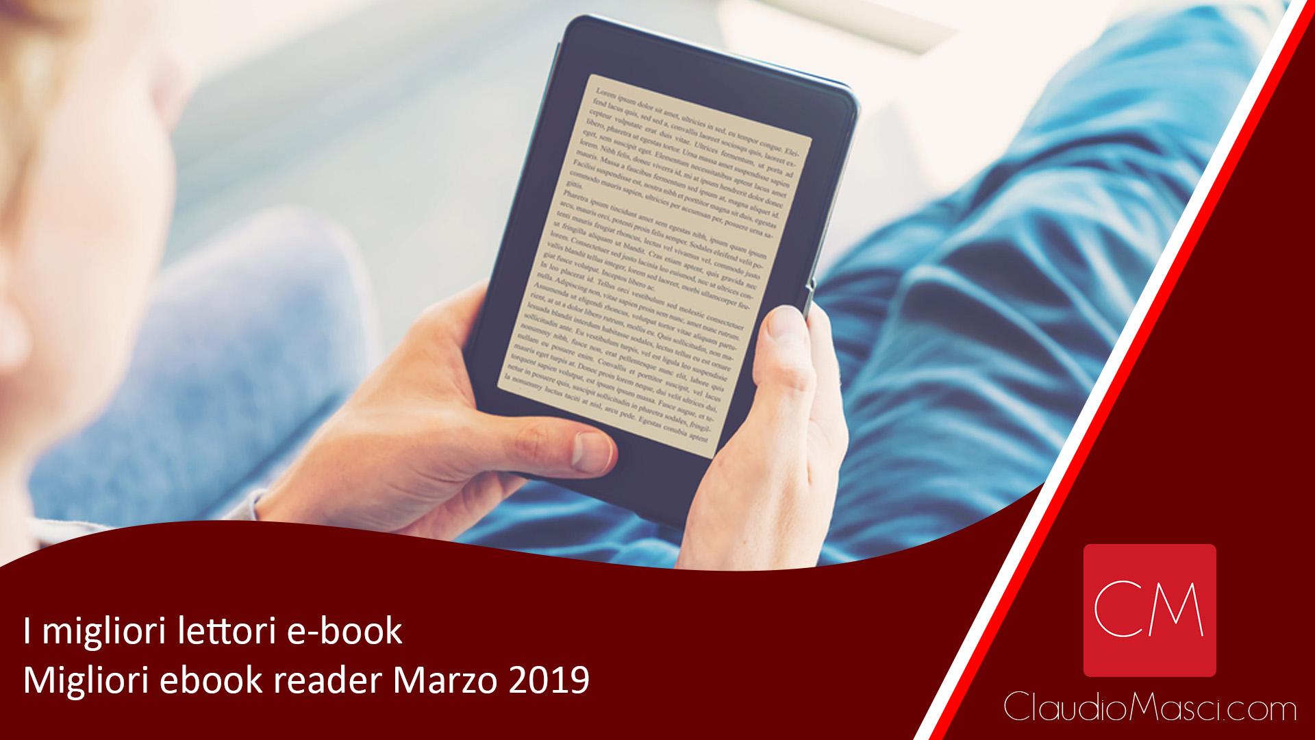I migliori lettori e-book | Migliori ebook reader Marzo 2019
