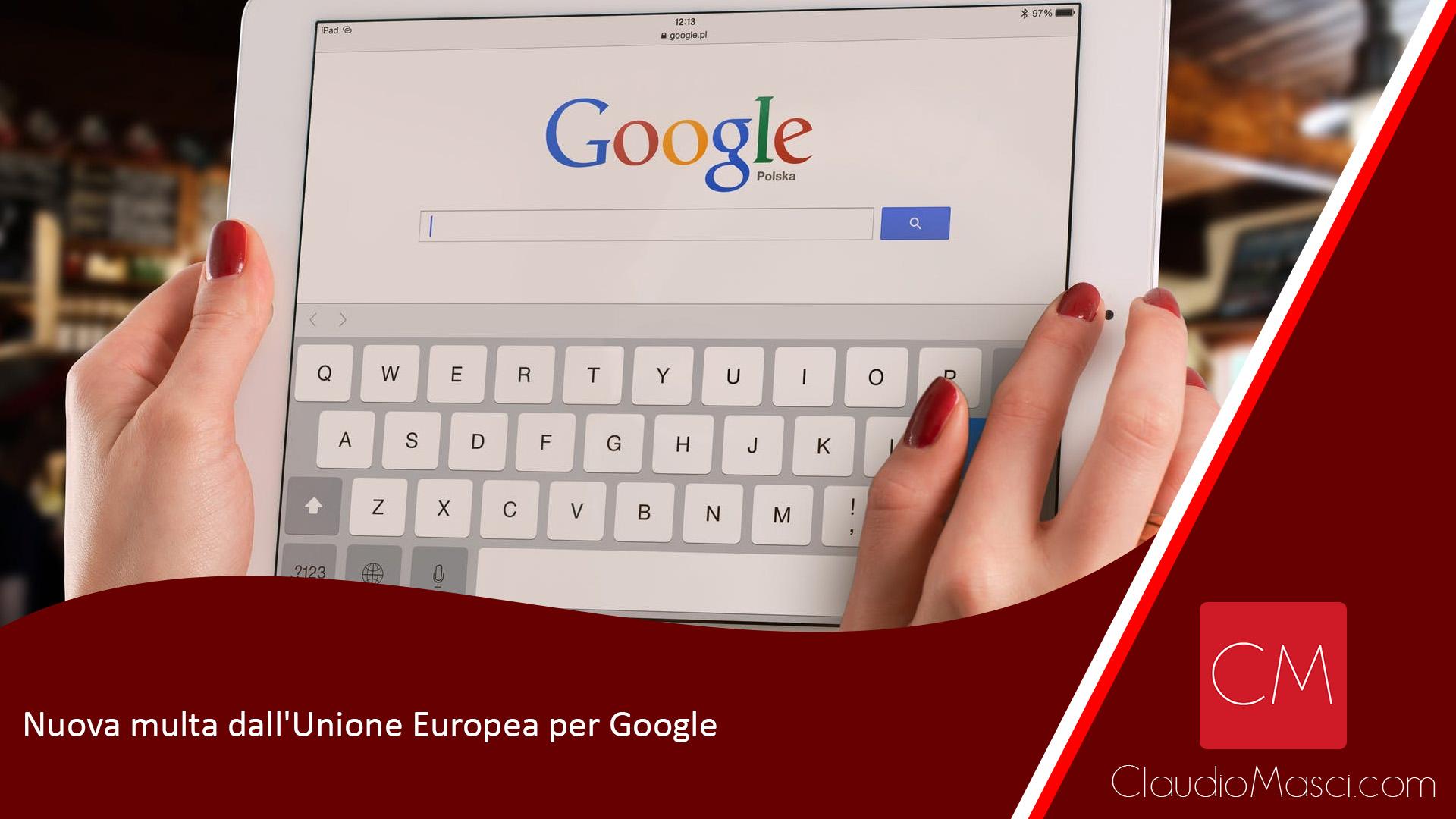 Nuova multa dall'Unione Europea per Google