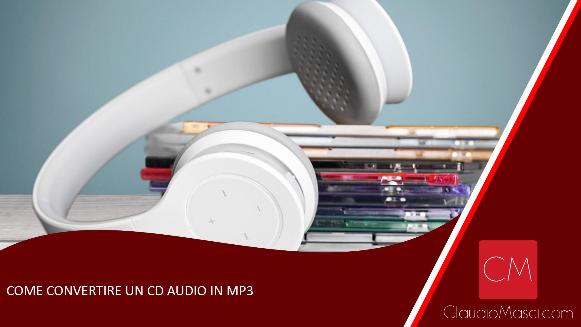 Come convertire un CD Audio in Mp3
