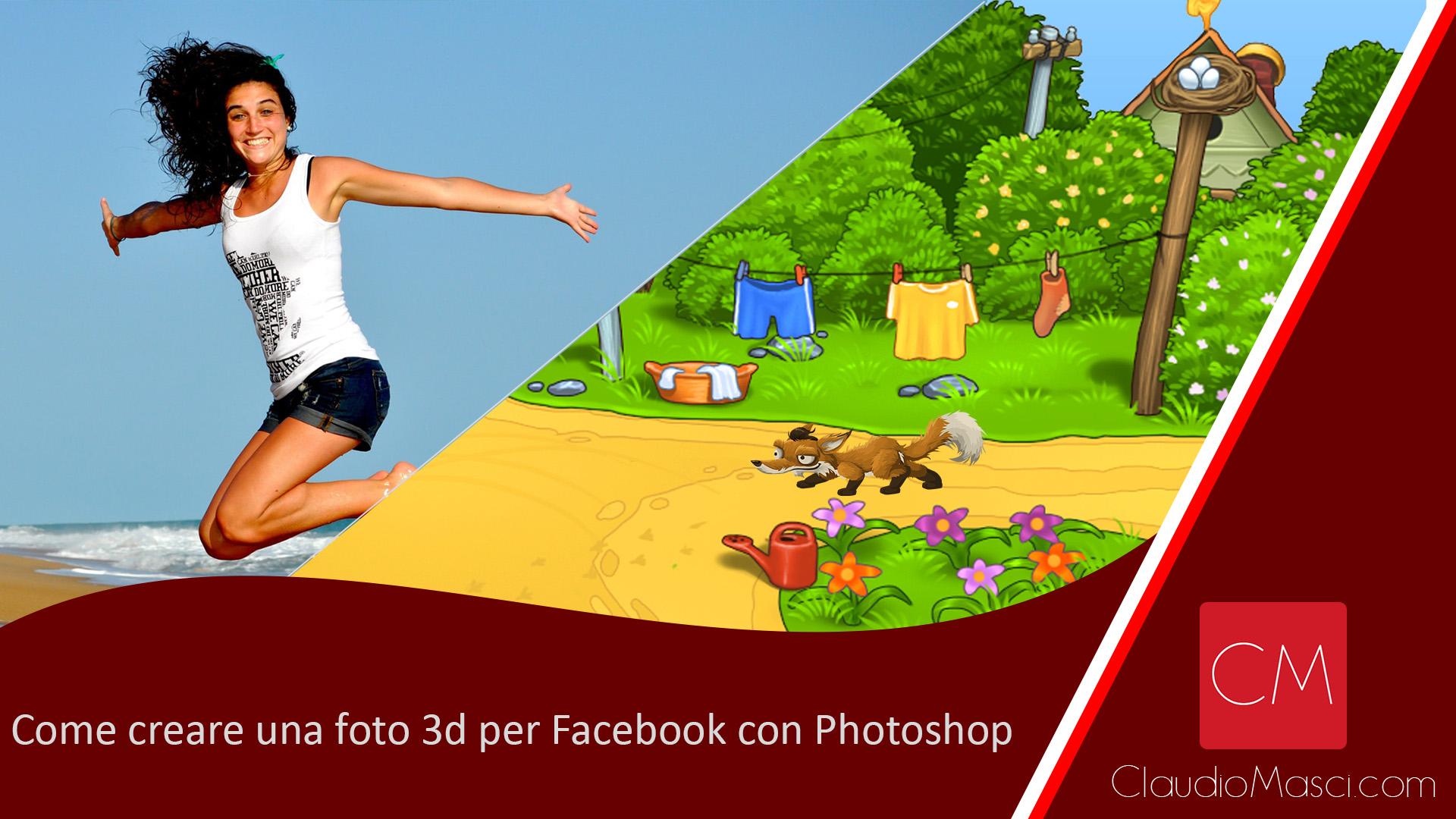 Come creare una foto 3d per Facebook con Photoshop