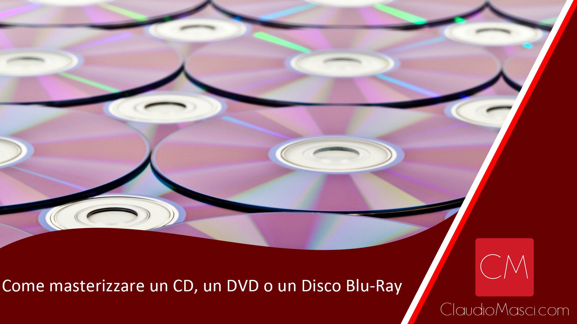 Come masterizzare un CD, un DVD o un Disco Blu-Ray