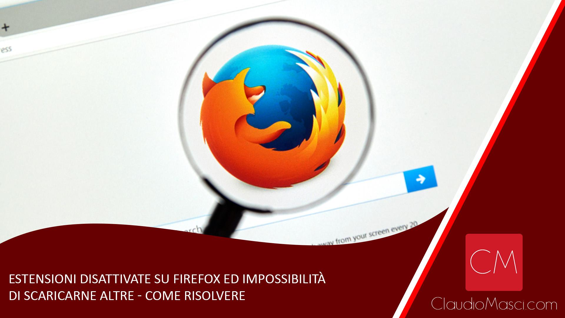 Estensioni disattivate su Firefox ed impossibilità di scaricarne altre – Come risolvere
