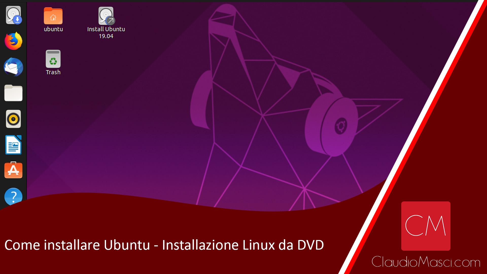 Come installare Ubuntu – Installazione Linux da DVD