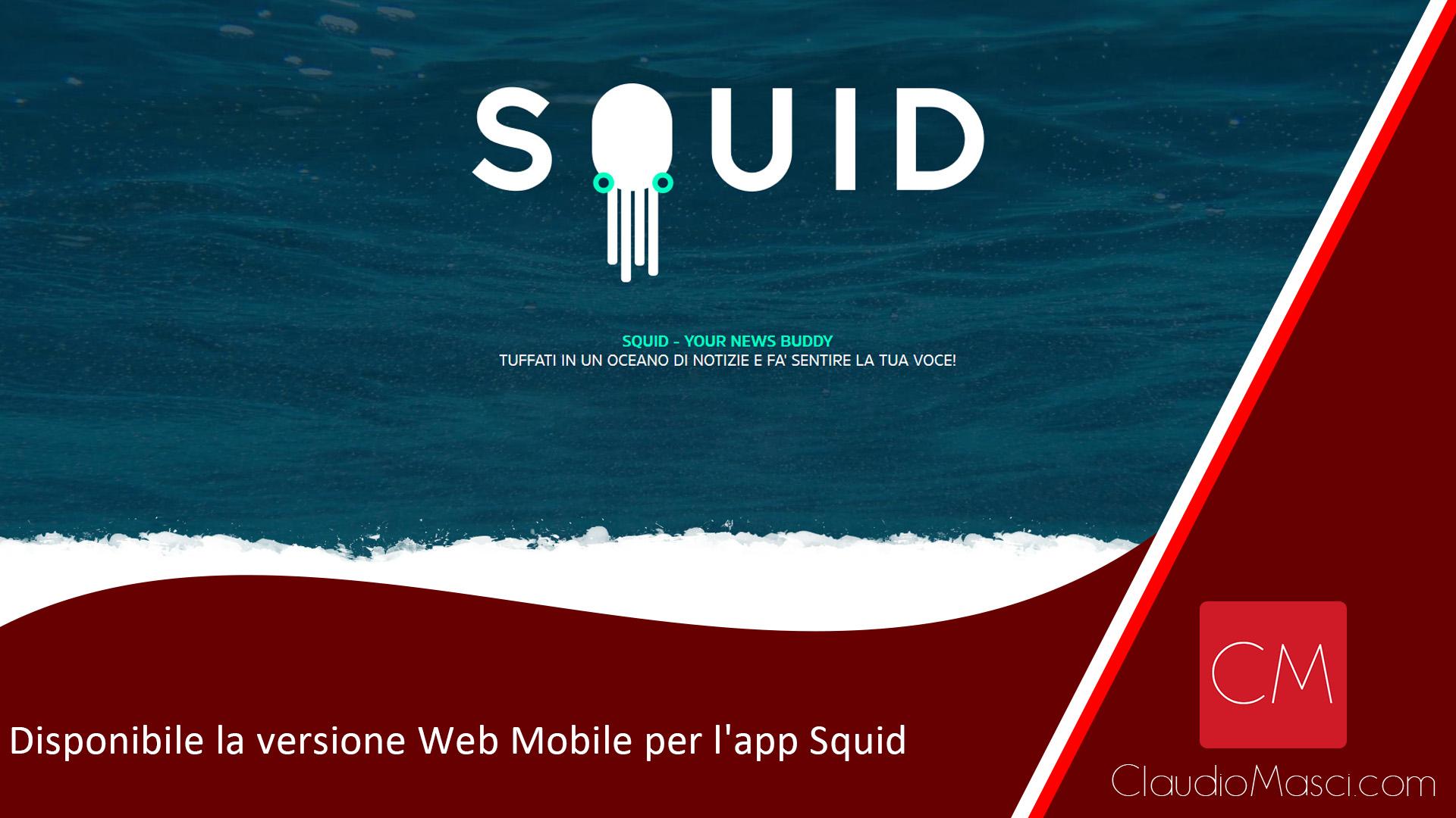Disponibile la versione Web Mobile per l'app Squid