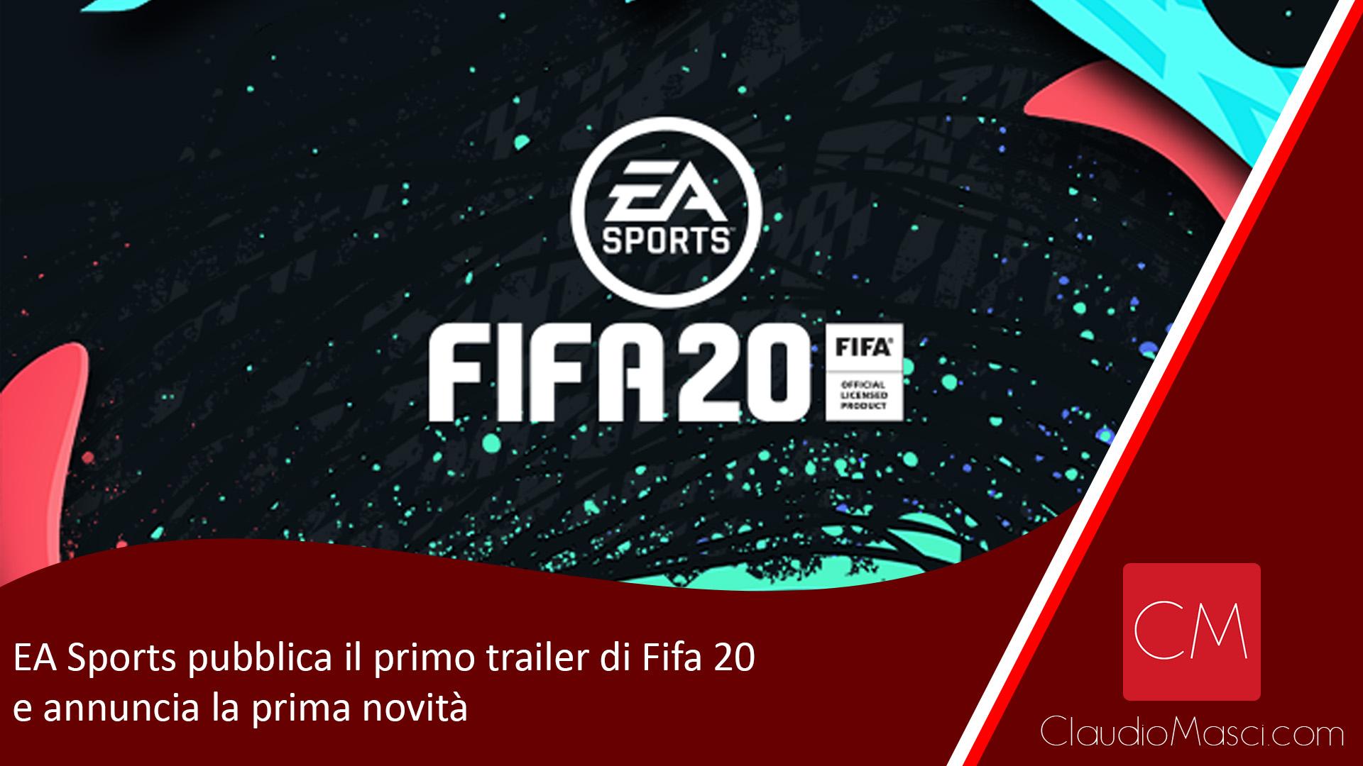 Ea Sports pubblica il primo trailer di Fifa 20 e annuncia la prima novità