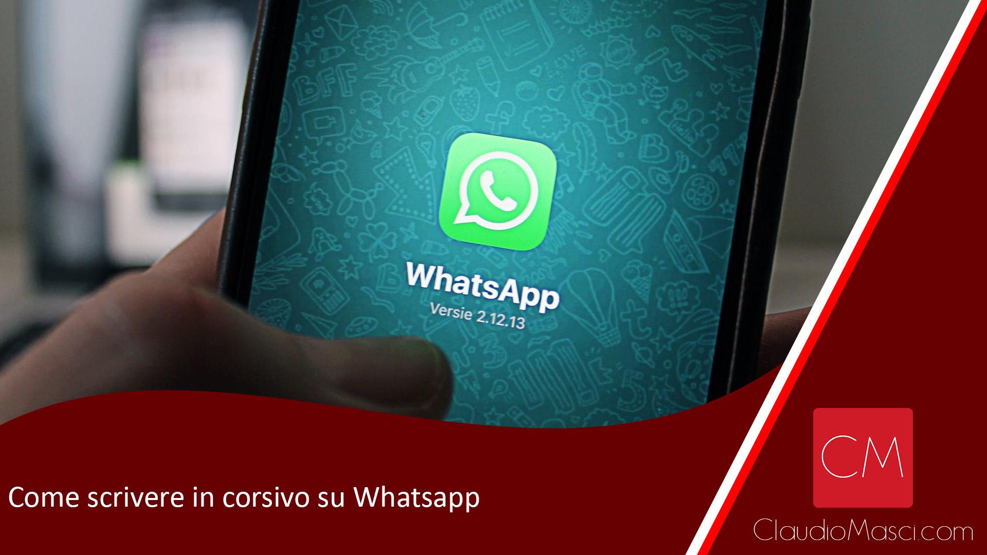 Come scrivere in corsivo su Whatsapp
