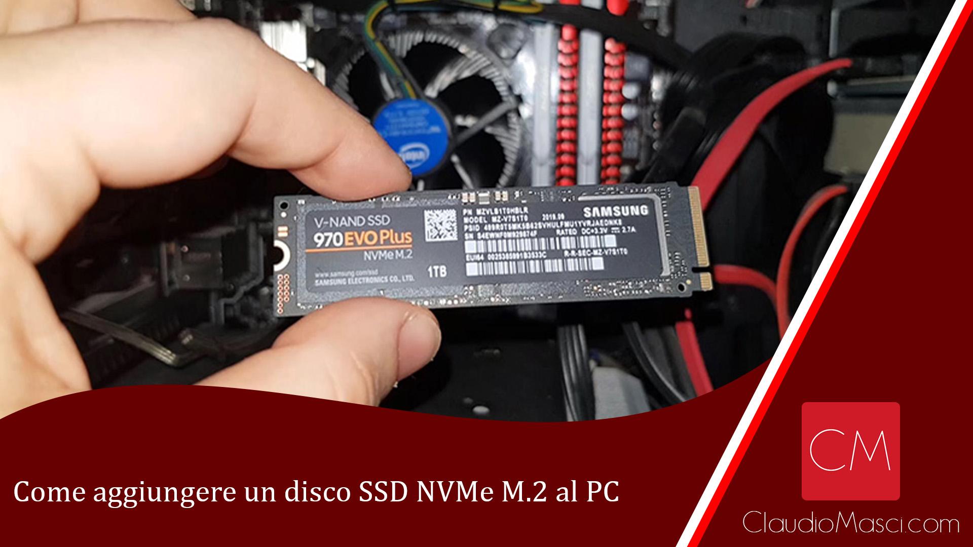 Come aggiungere un disco SSD NVMe M2 al PC