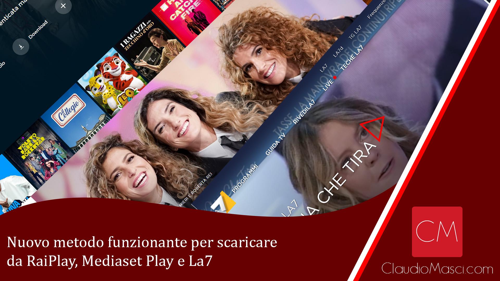 Nuovo metodo funzionante per scaricare da RaiPlay, Mediaset Play e La7