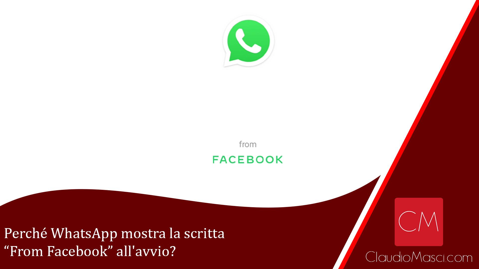 Perché WhatsApp mostra la scritta From Facebook all'avvio