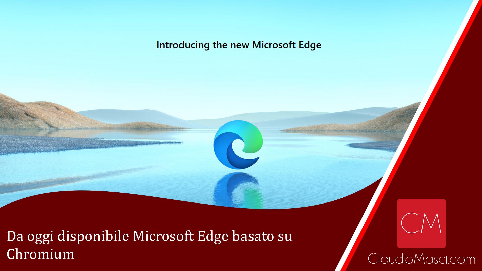 Da oggi disponibile Microsoft Edge basato su Chromium