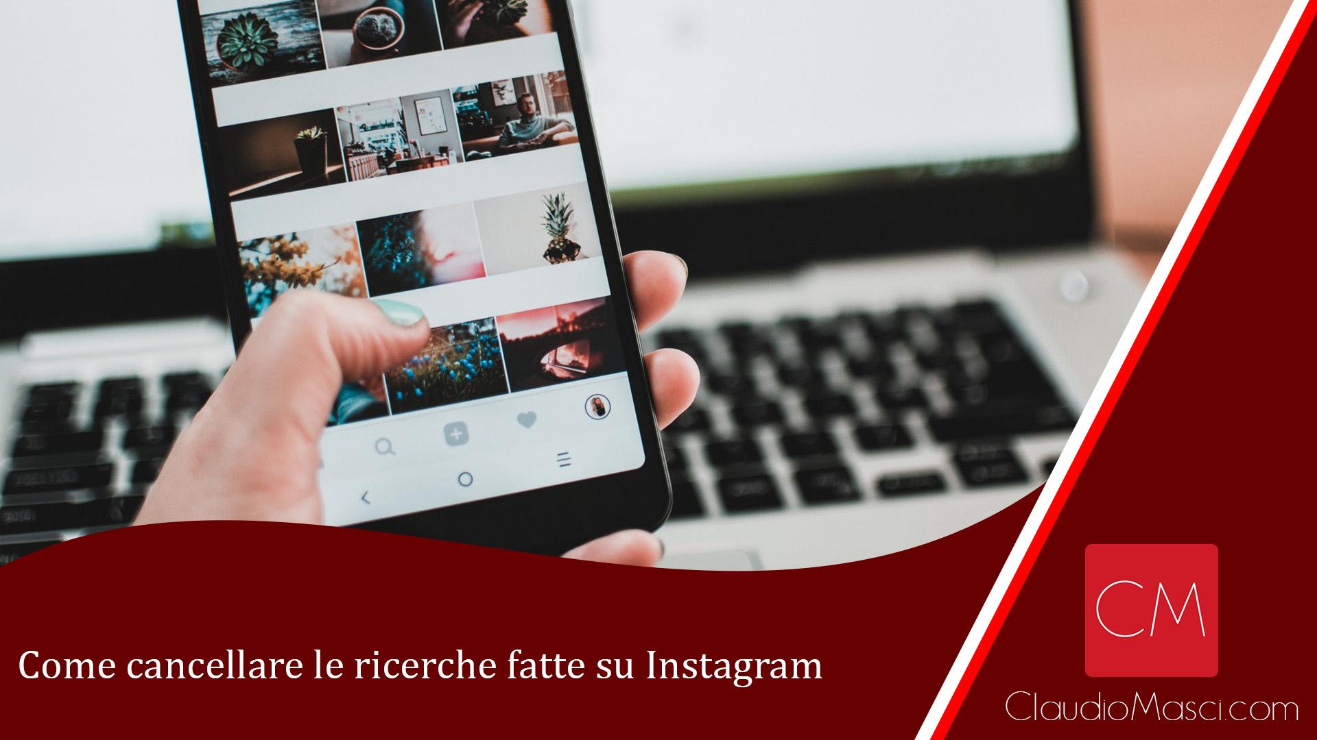 Come cancellare le ricerche fatte su Instagram