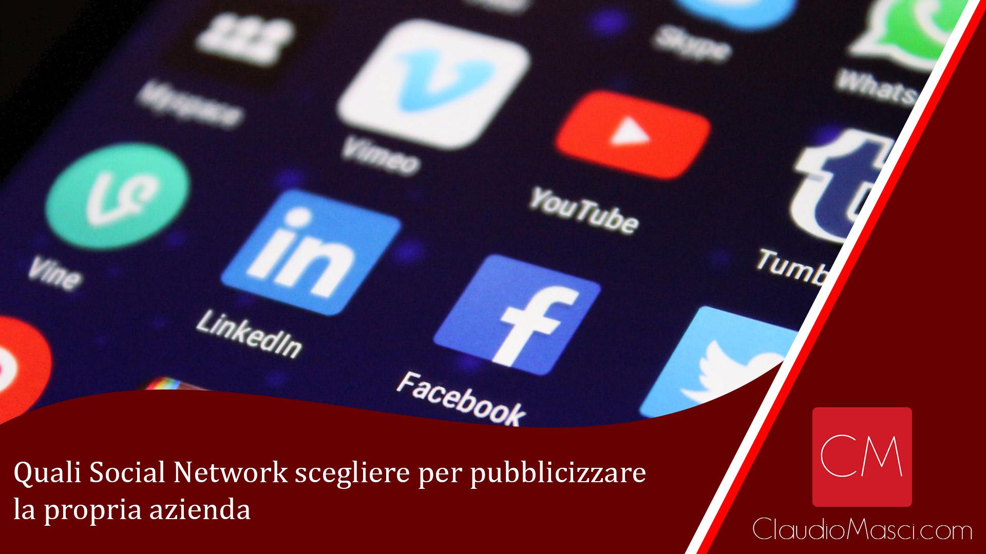 Quali Social Network scegliere per pubblicizzare la propria azienda