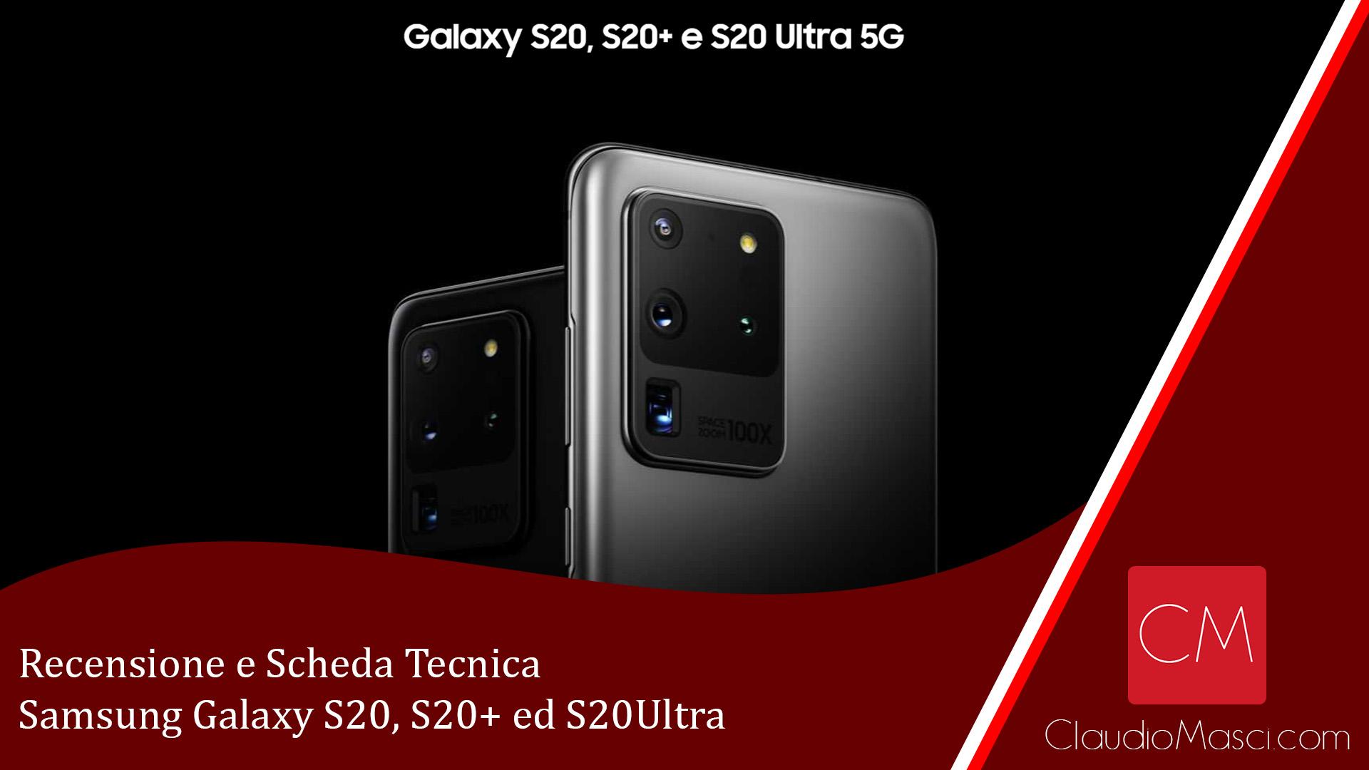 Recensione e Scheda Tecnica Samsung Galaxy S20 S20+ ed S20Ultra
