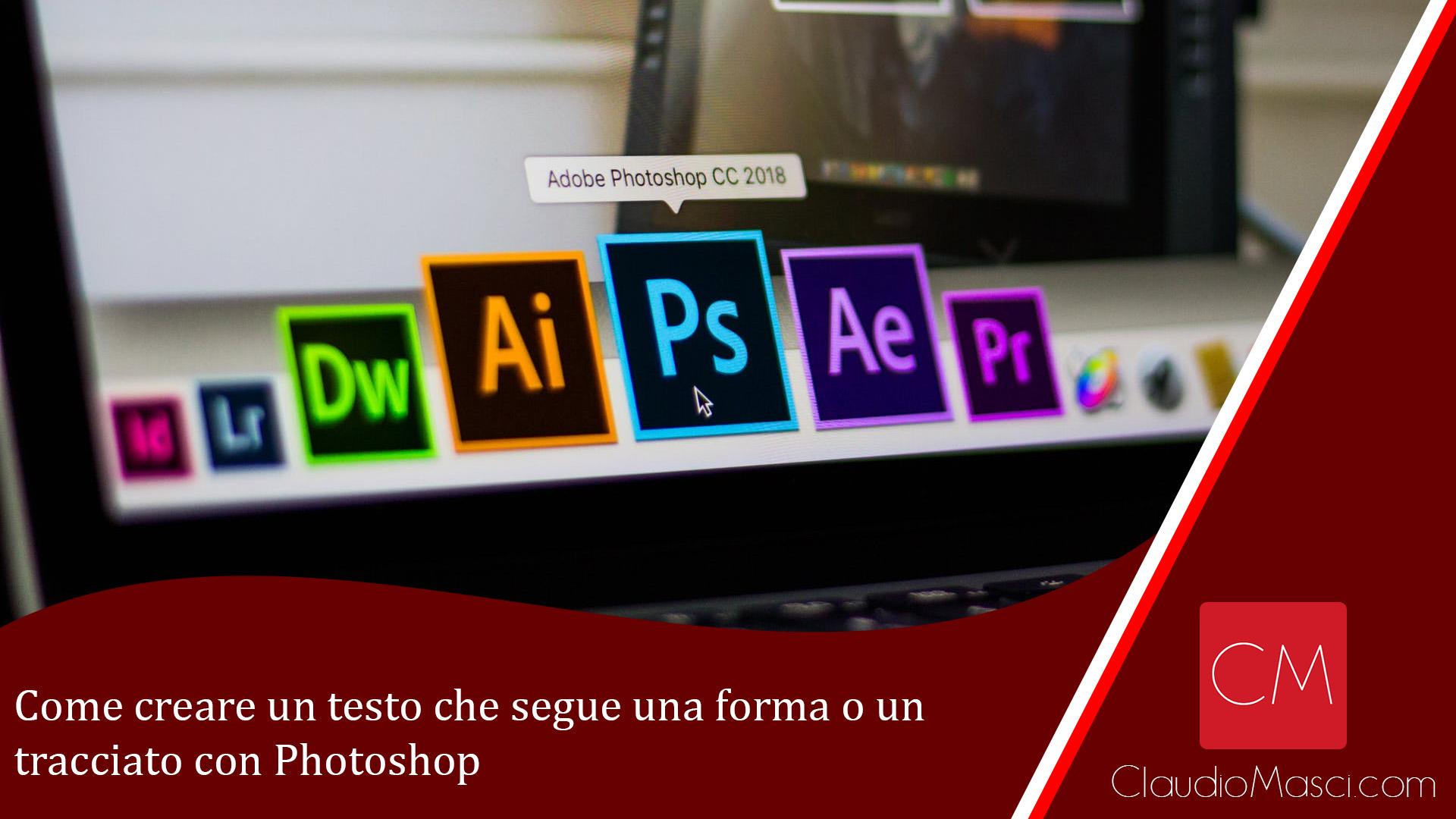 Come creare un testo che segue una forma o un tracciato con Photoshop