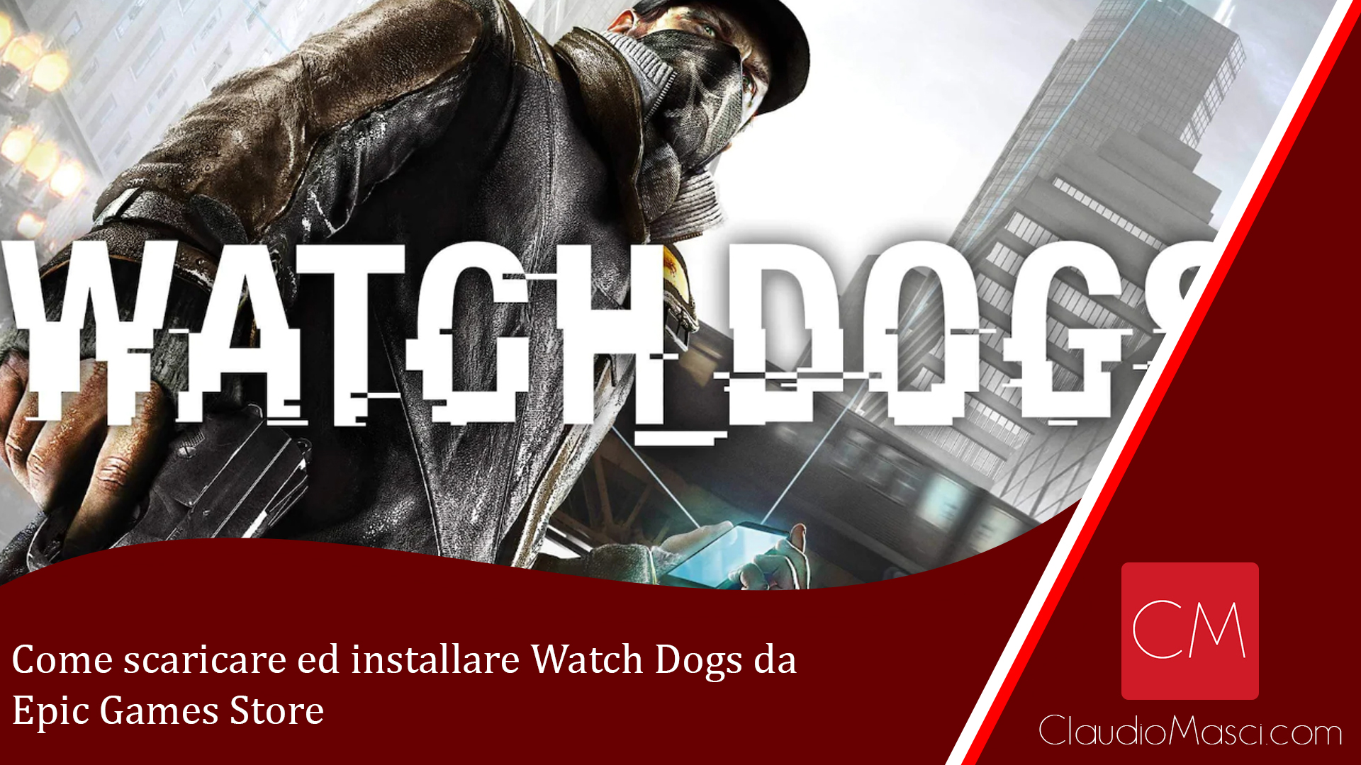Come scaricare ed installare Watch Dogs da Epic Games Store