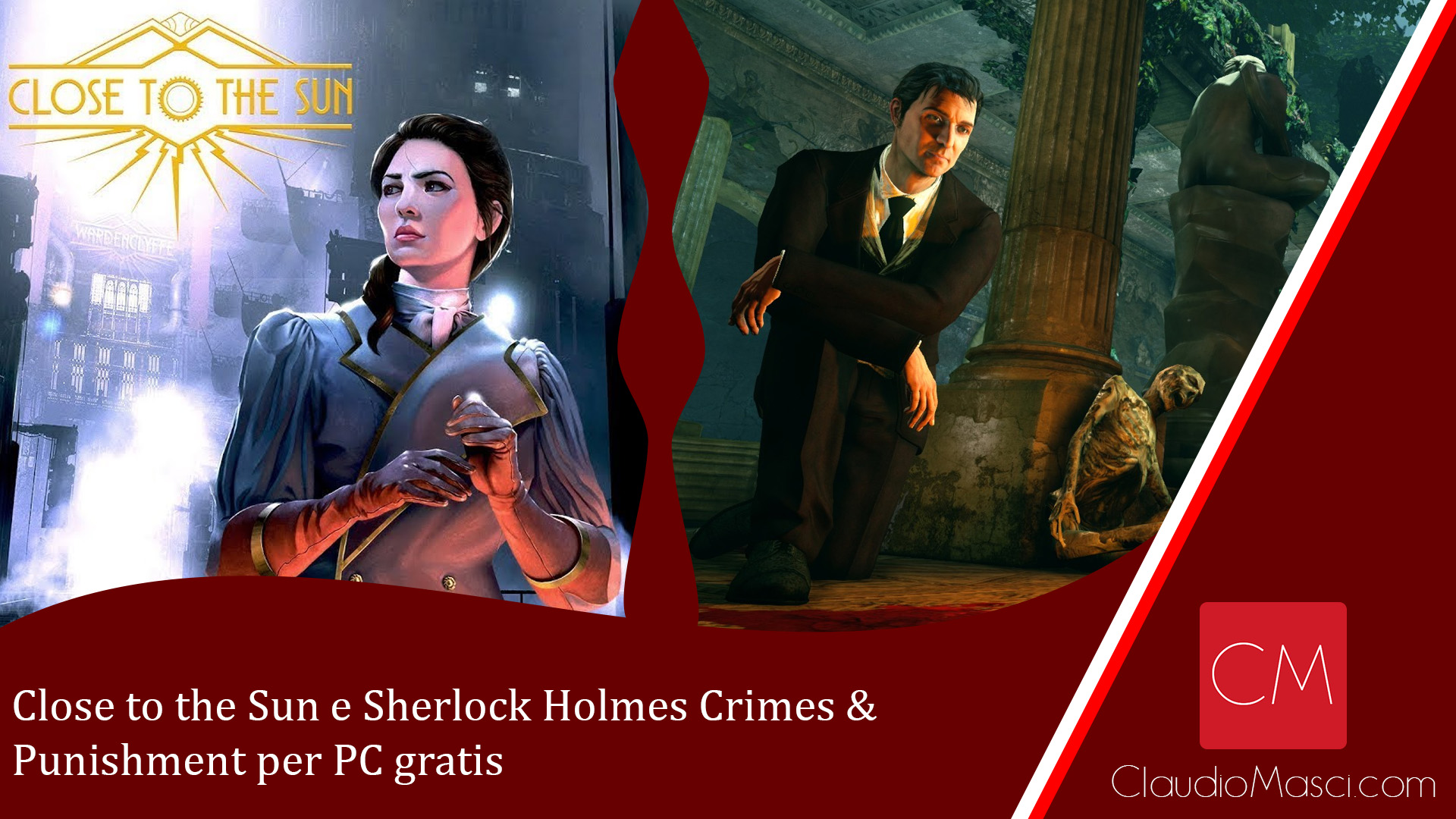 Close to the Sun e Sherlock Holmes Crimes & Punishment per PC gratis