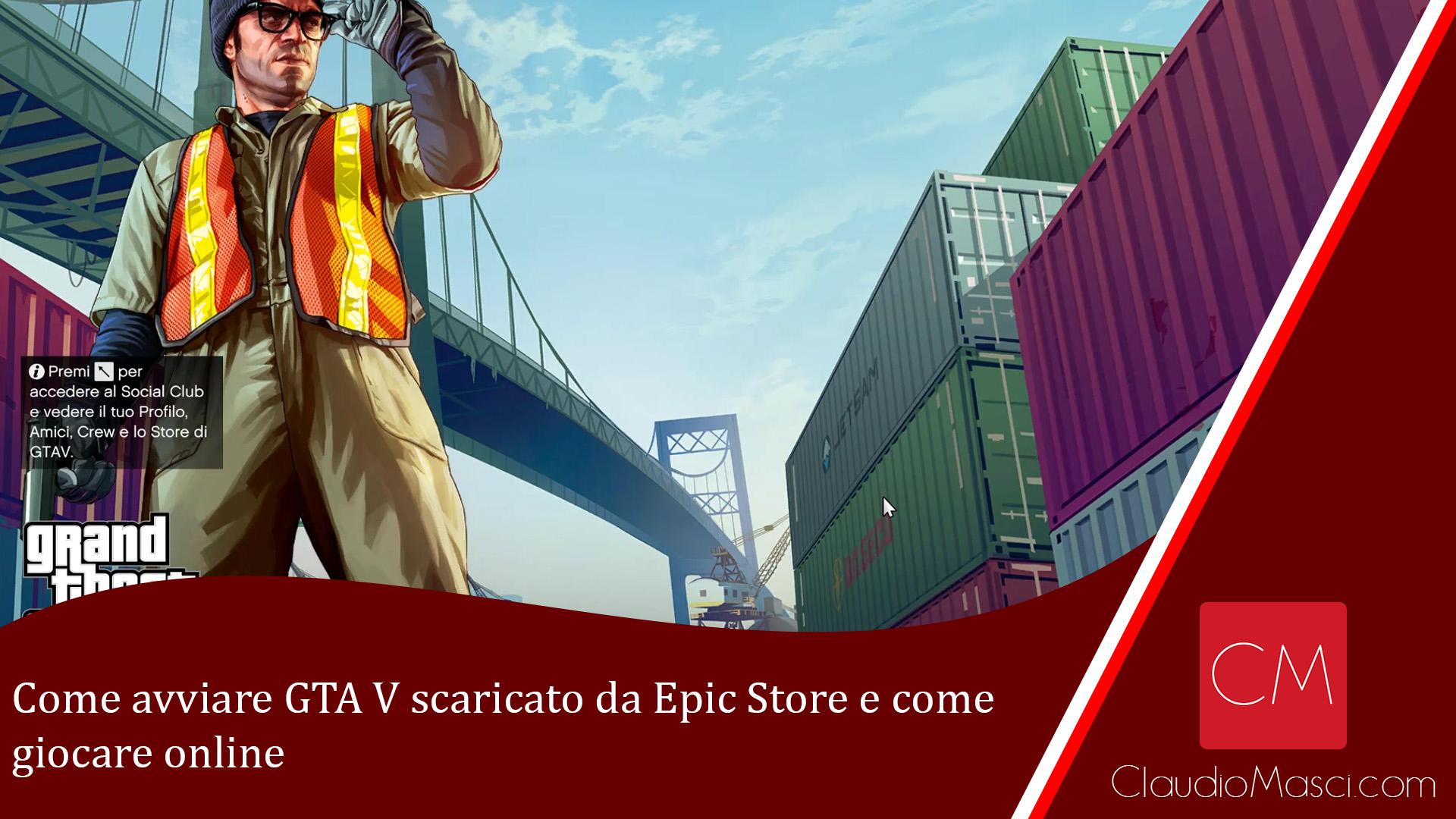 Come avviare GTA V scaricato da Epic Store e come giocare online