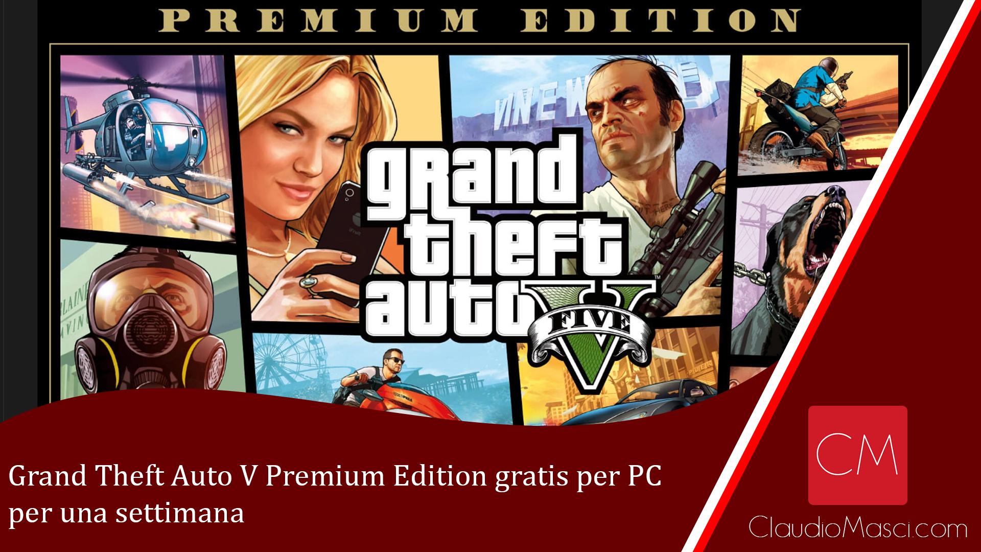 Grand Theft Auto V Premium Edition gratis per PC per una settimana