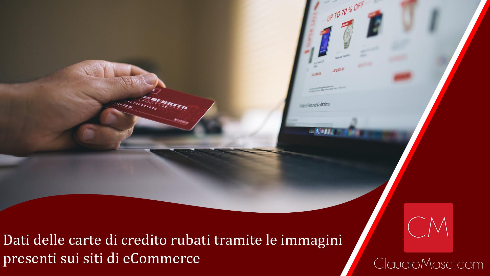 Dati delle carte di credito rubati tramite le immagini presenti sui siti di eCommerce