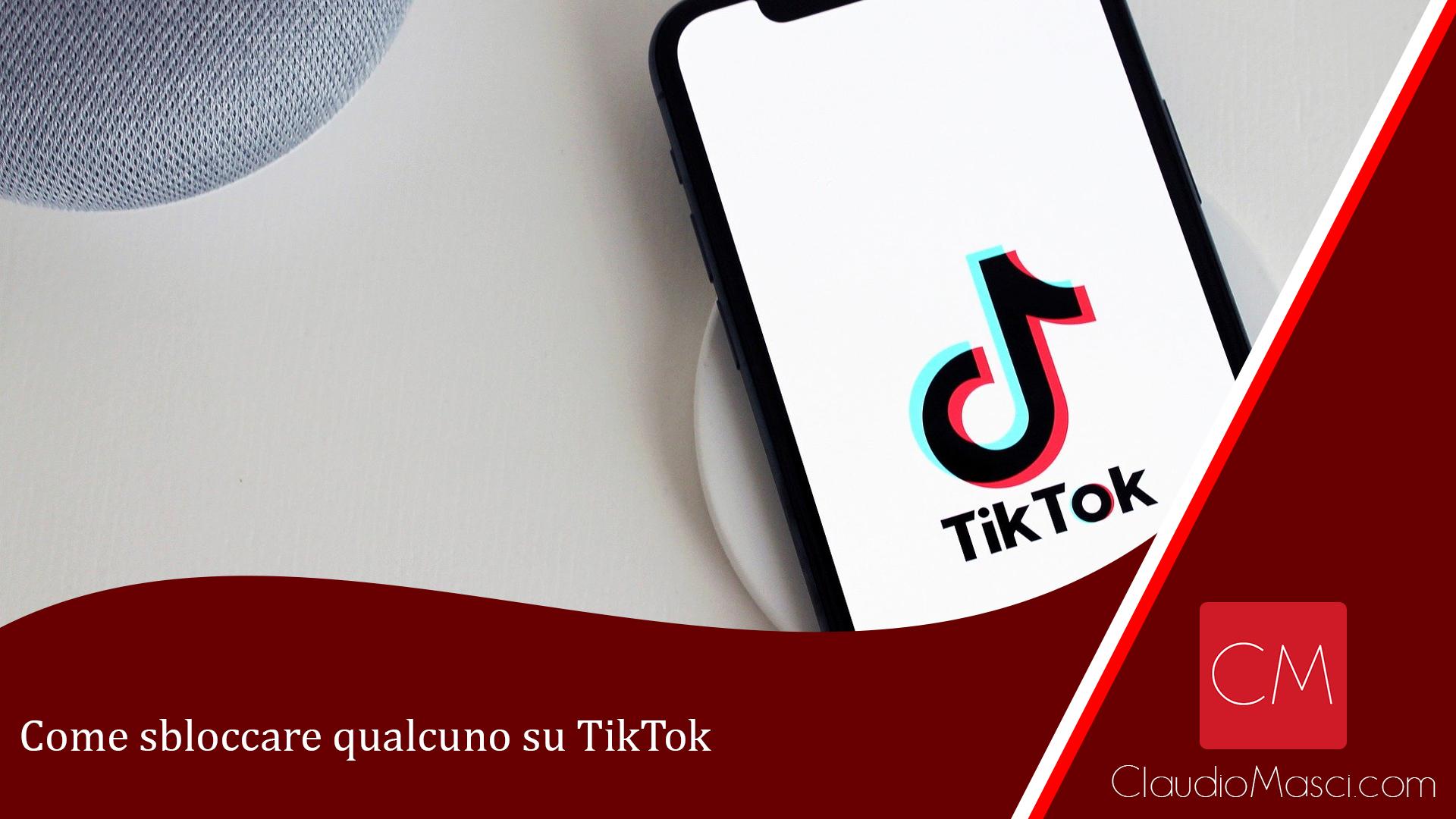 Come sbloccare qualcuno su TikTok