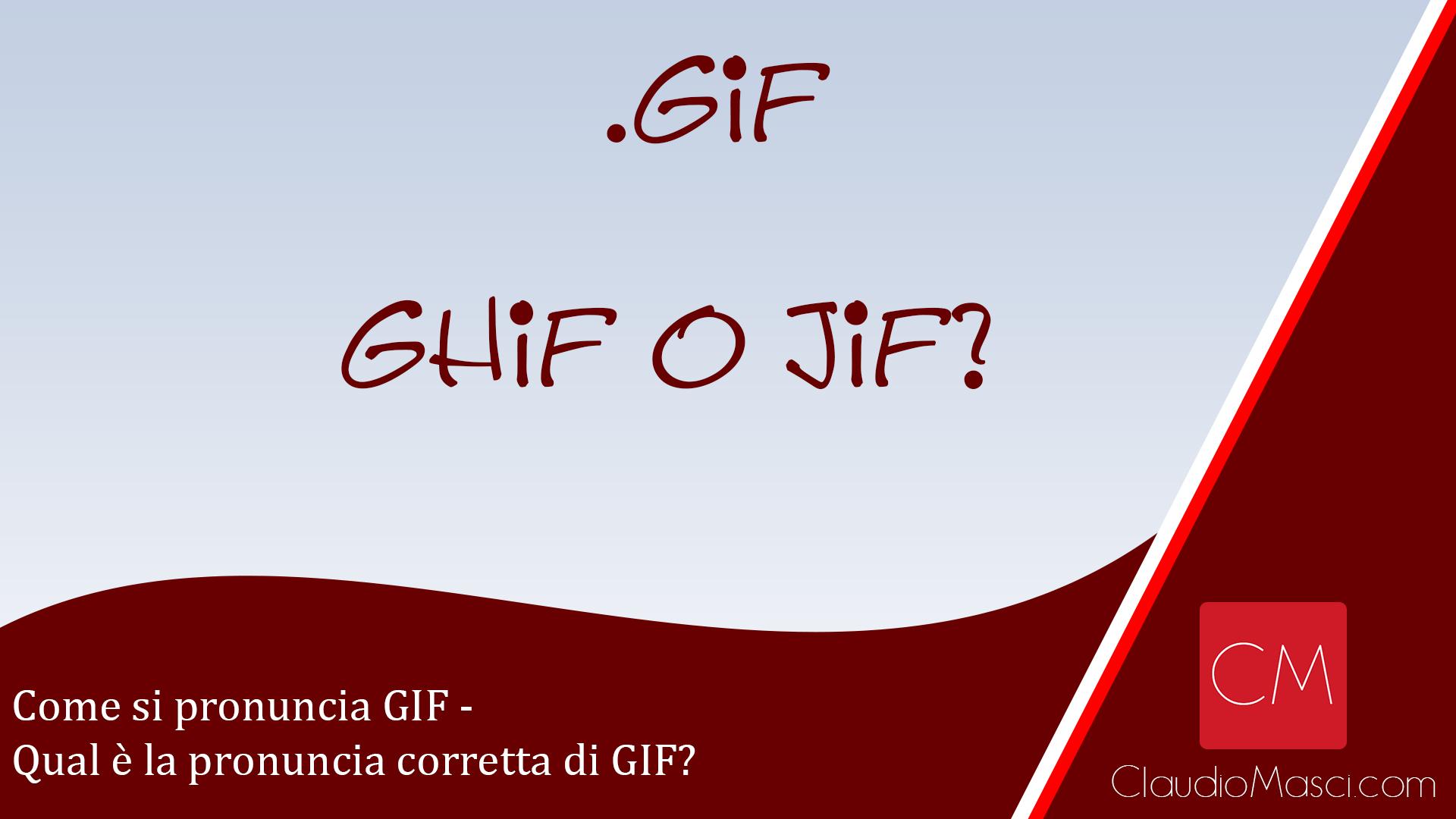 Come si pronuncia GIF – Qual è la pronuncia corretta di GIF?