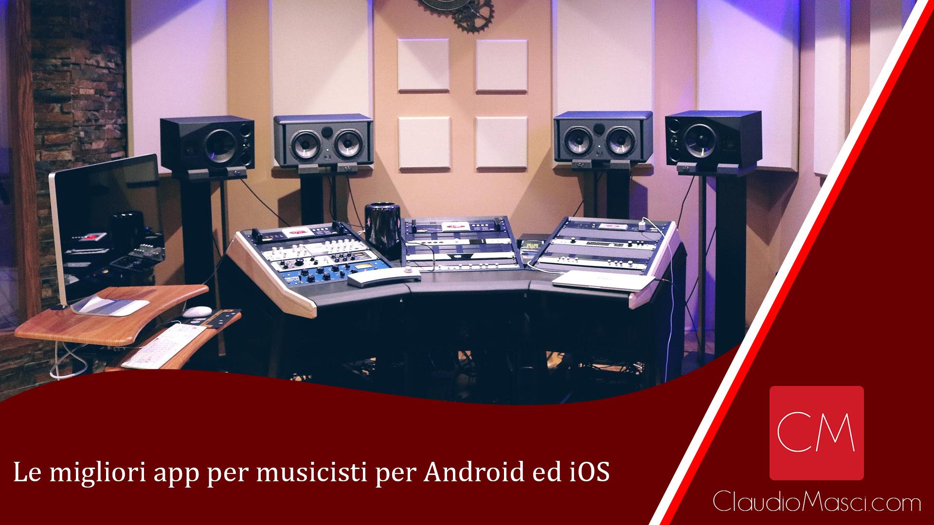 Le migliori app per musicisti per Android ed iOS