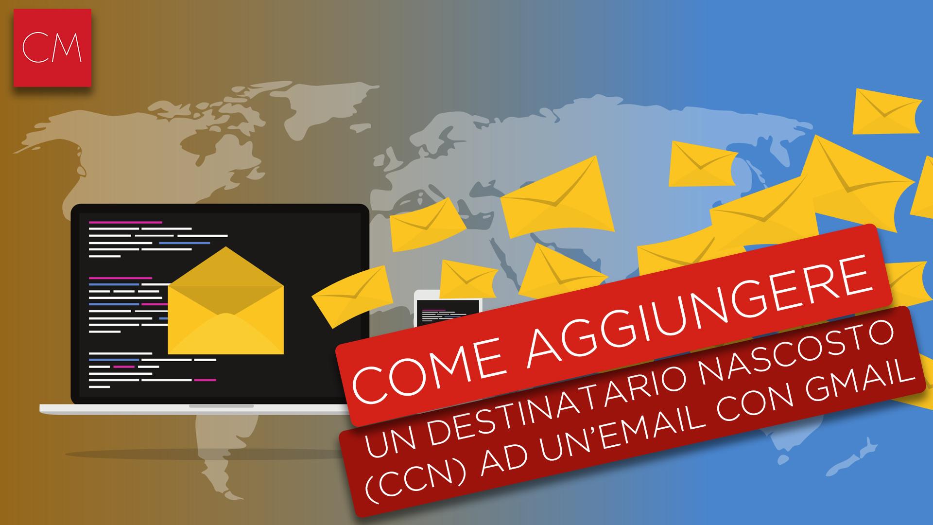 Come aggiungere un destinatario nascosto ad un'email con Gmail