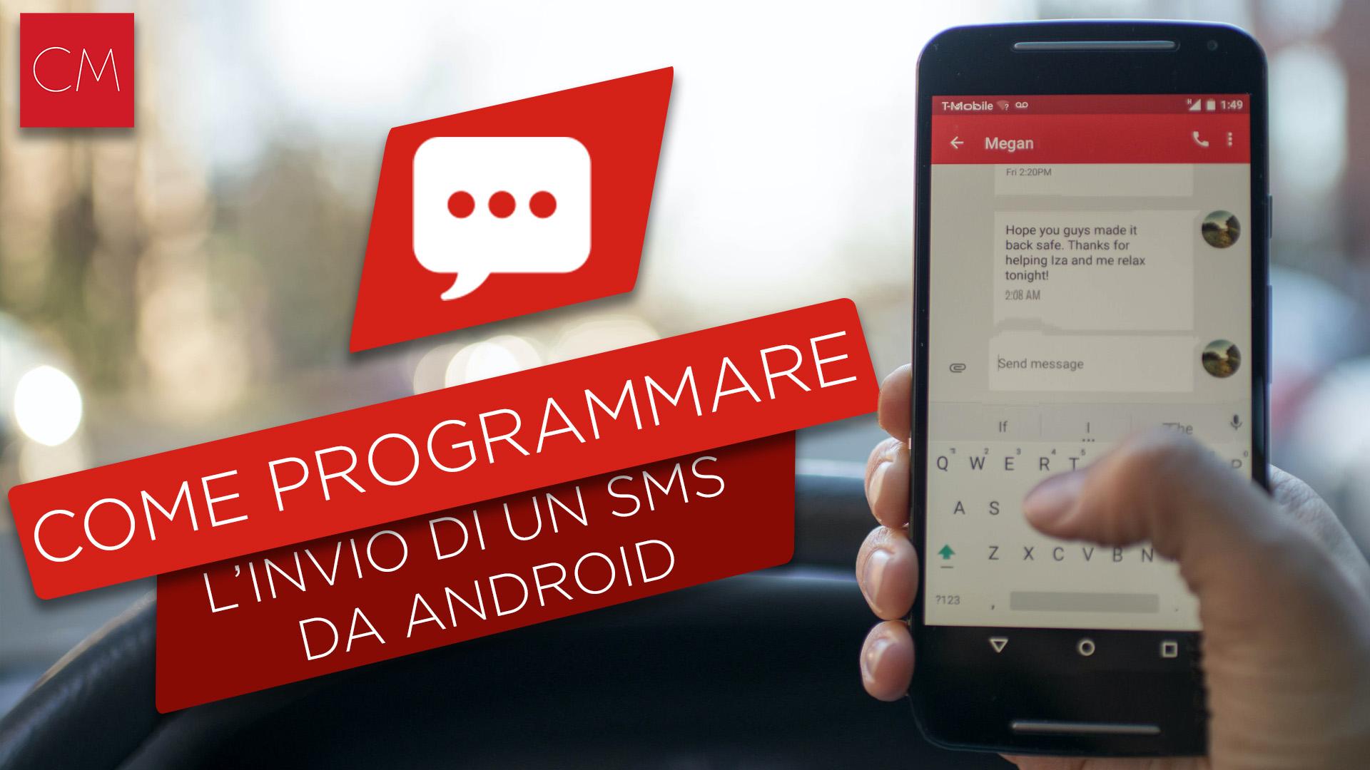 Come programmare l'invio di un SMS da Android